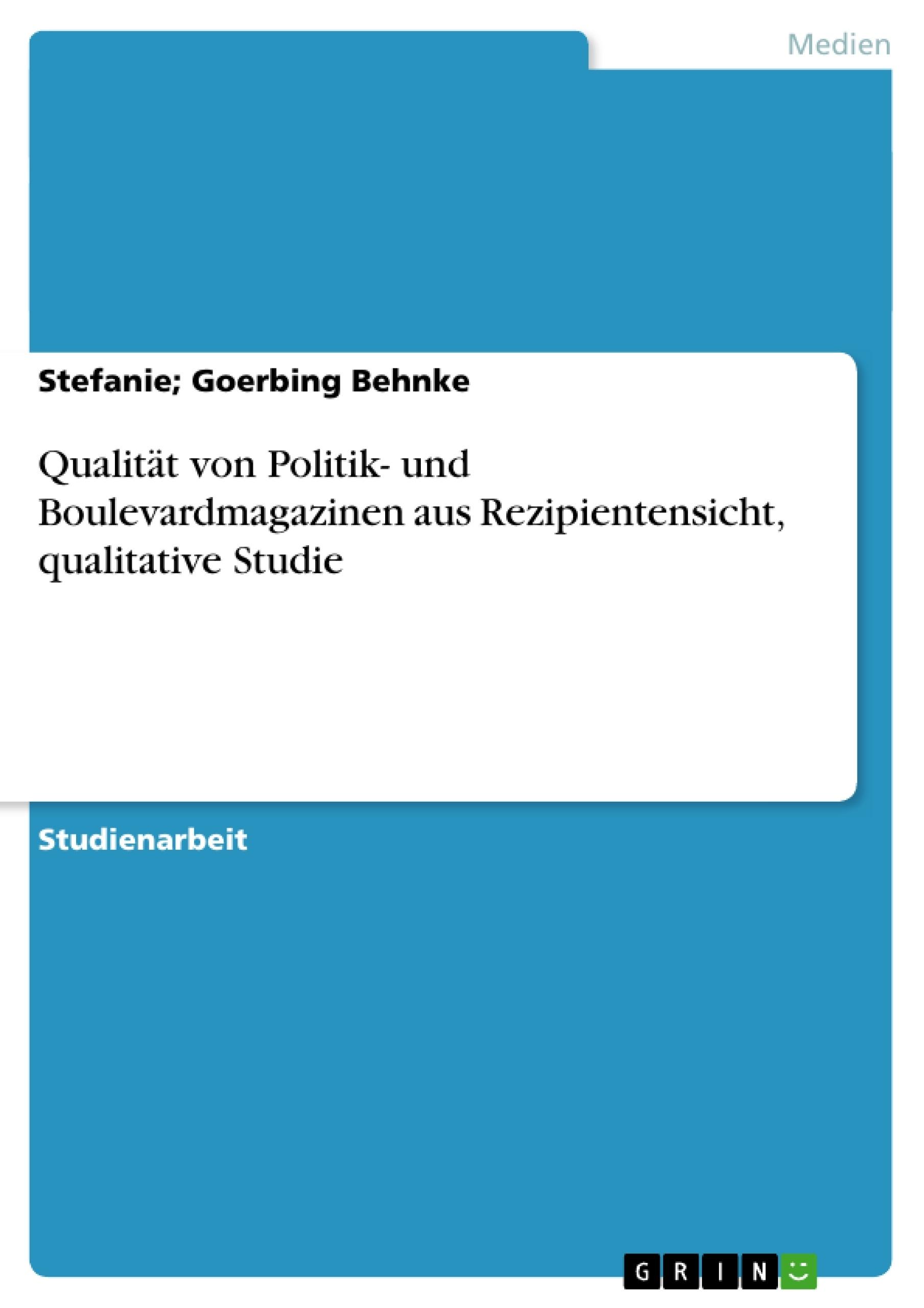 Titel: Qualität von Politik- und Boulevardmagazinen aus Rezipientensicht, qualitative Studie