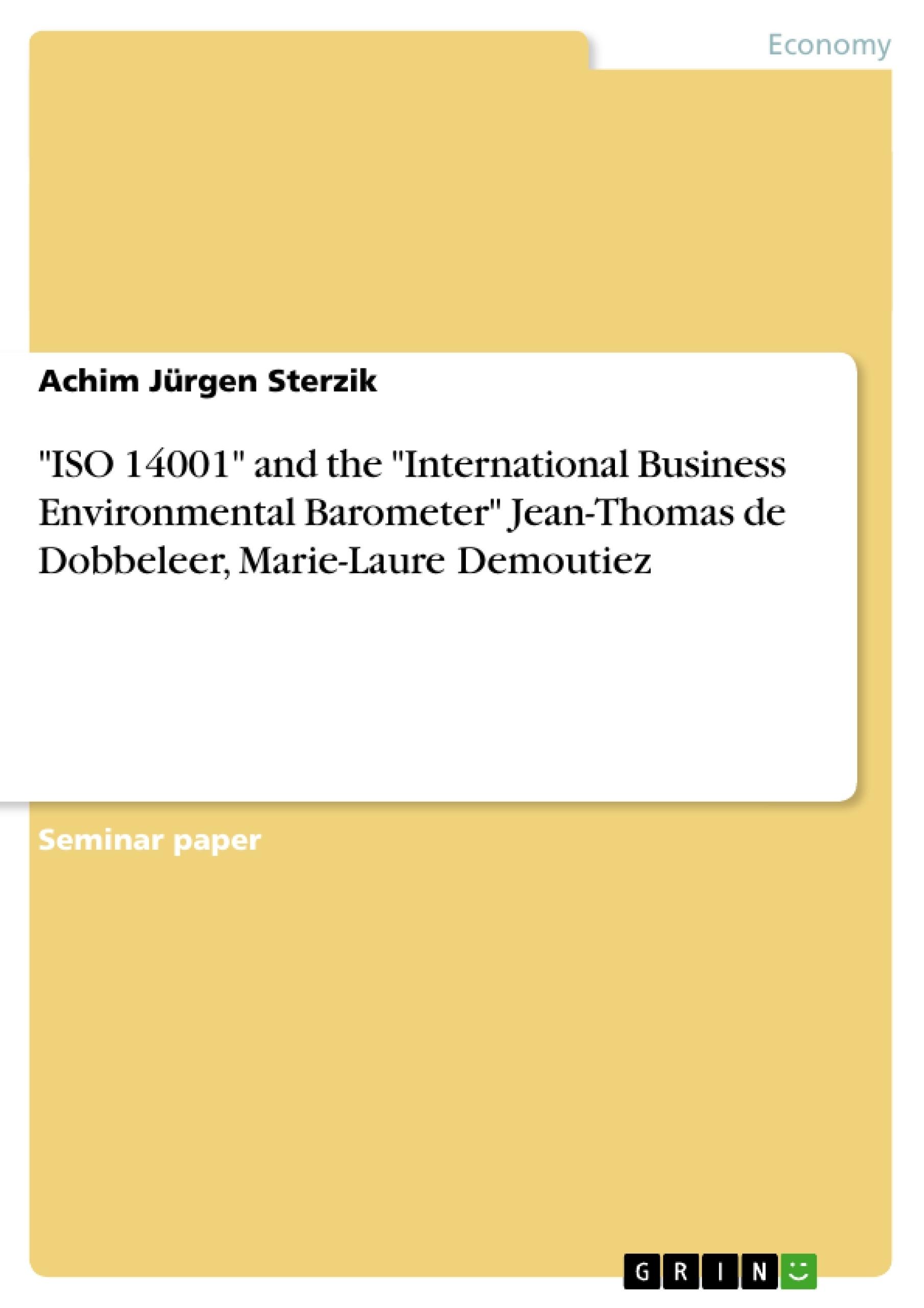 "Title: ""ISO 14001"" and the ""International Business Environmental Barometer"" Jean-Thomas de Dobbeleer, Marie-Laure Demoutiez"