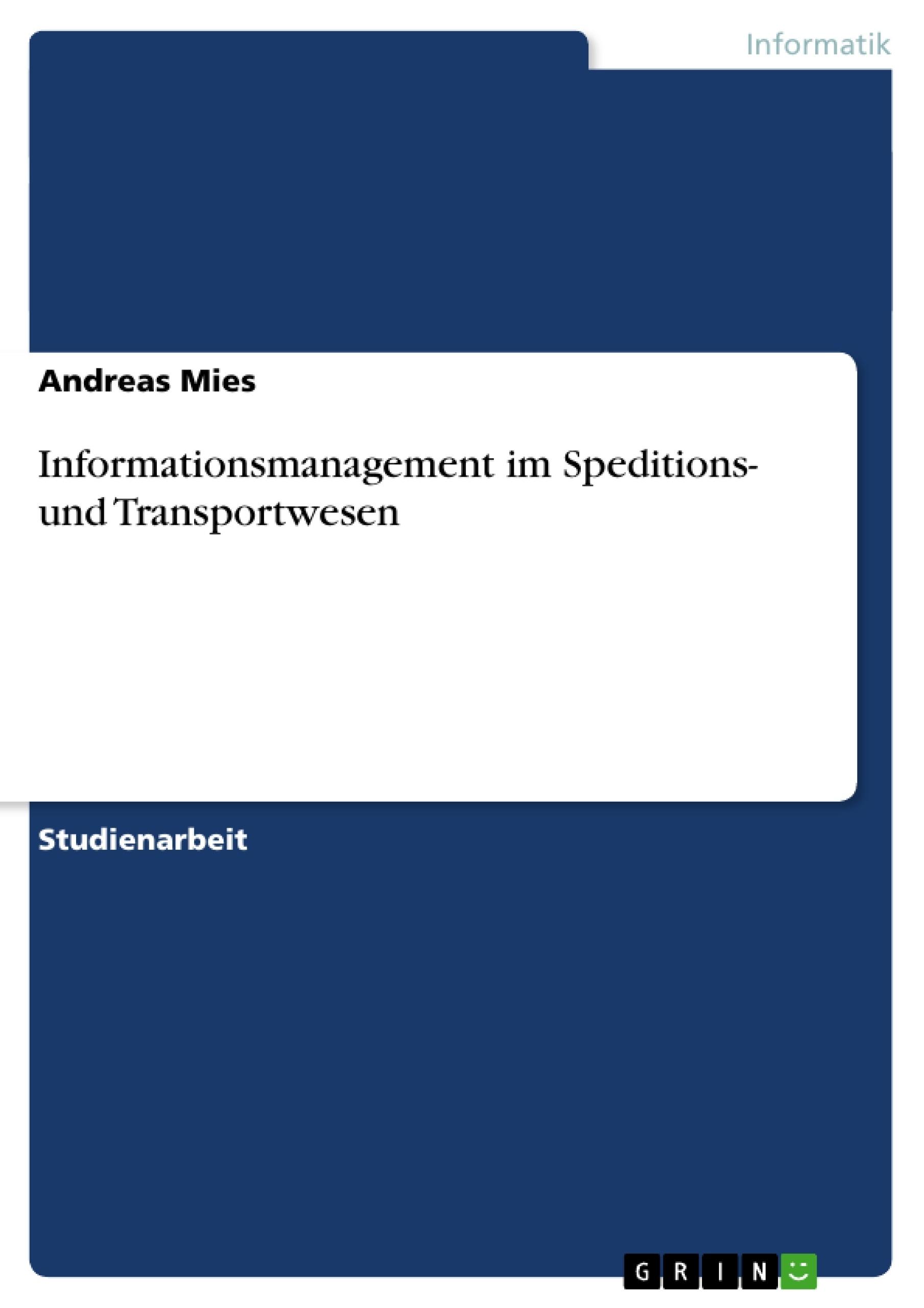 Titel: Informationsmanagement im Speditions- und Transportwesen
