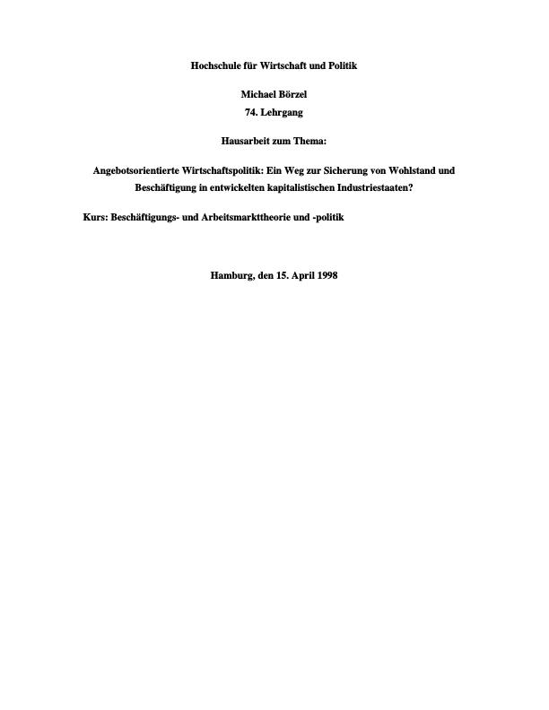 Titel: Angebotsorientierte Wirtschaftspolitik - Ein Weg zur Sicherung von Wohlstand und Beschäftigung in entwickelten kapitalistischen Industriestaaten?