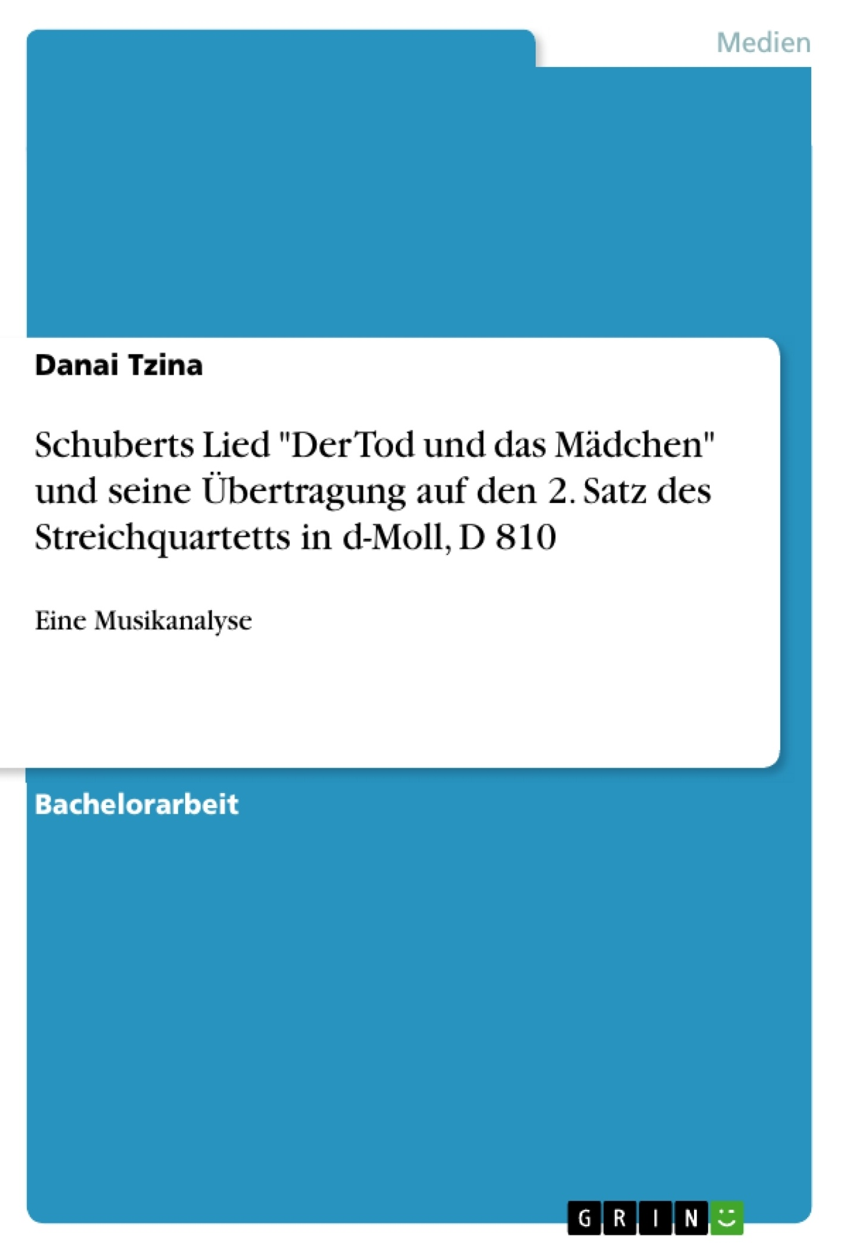 """Titel: Schuberts Lied """"Der Tod und das Mädchen"""" und seine Übertragung auf den 2. Satz des Streichquartetts in d-Moll, D 810"""