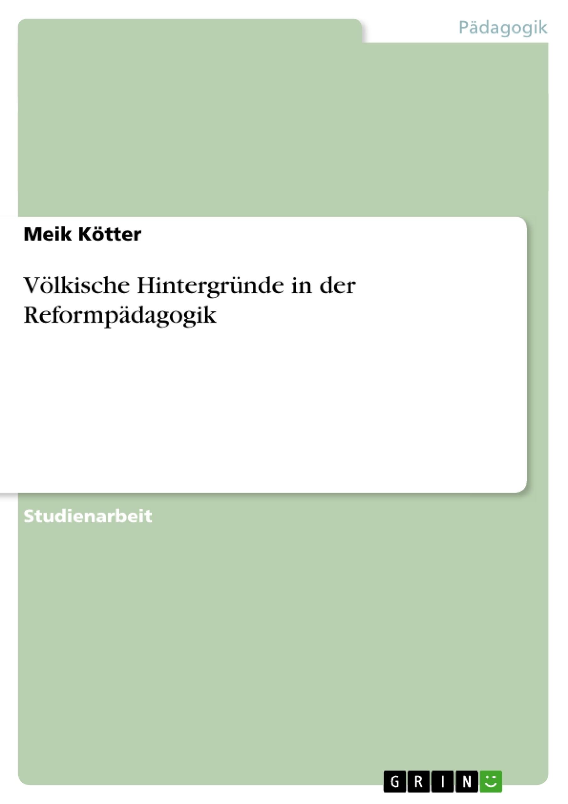 Titel: Völkische Hintergründe in der Reformpädagogik