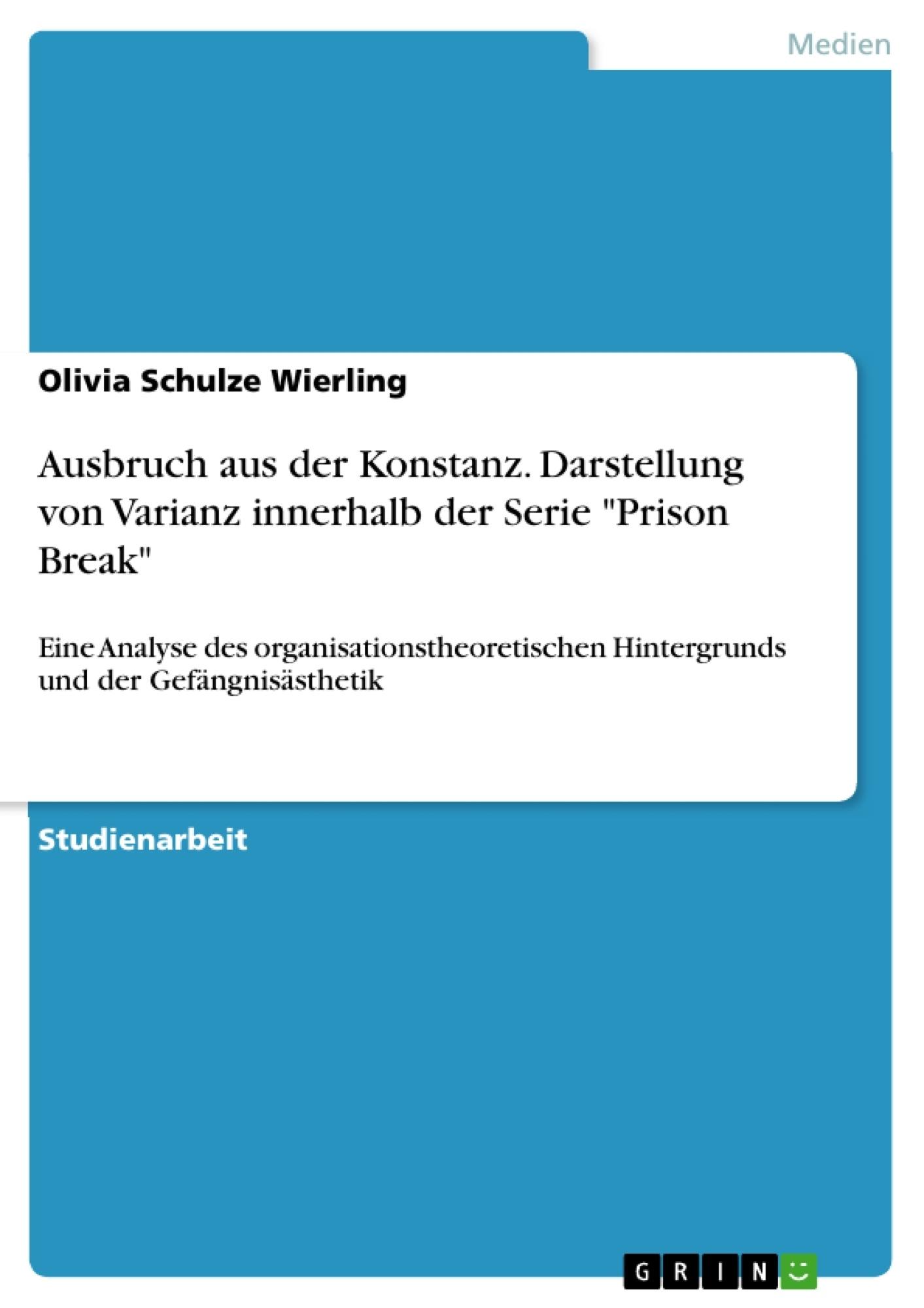 """Titel: Ausbruch aus der Konstanz. Darstellung von Varianz innerhalb der Serie """"Prison Break"""""""