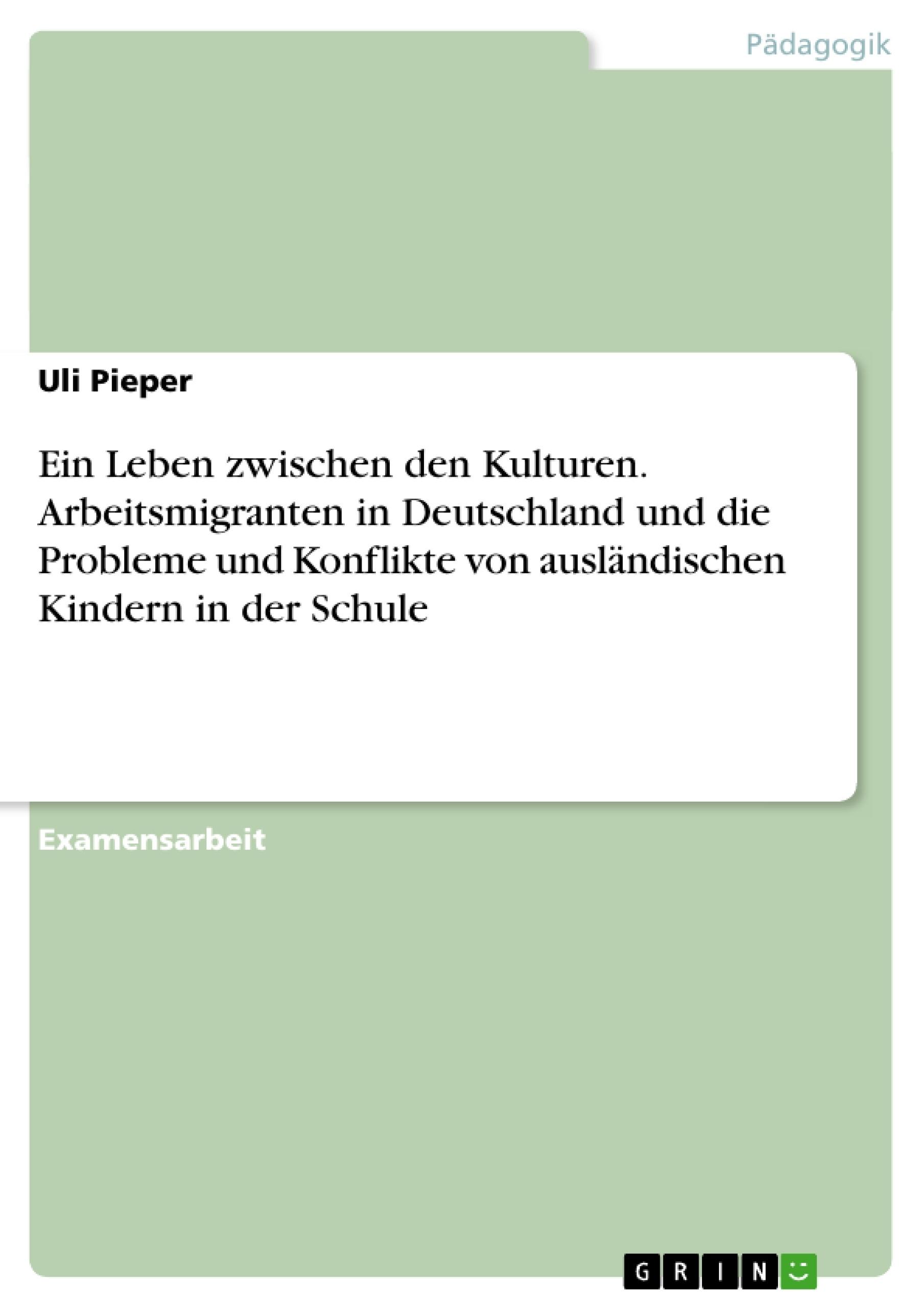 Ein Leben zwischen den Kulturen. Arbeitsmigranten in Deutschland ...