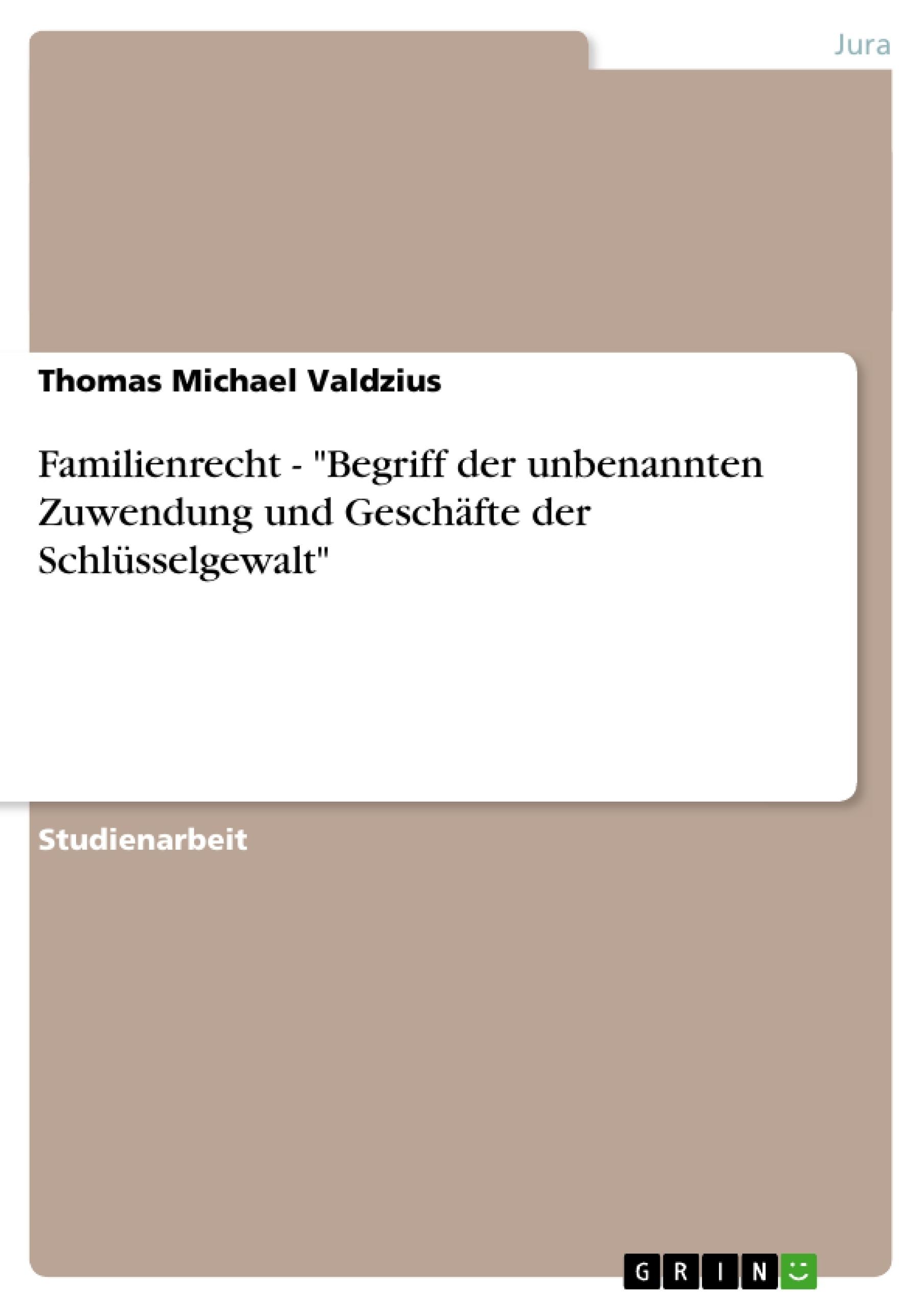 """Titel: Familienrecht - """"Begriff der unbenannten Zuwendung und Geschäfte der Schlüsselgewalt"""""""