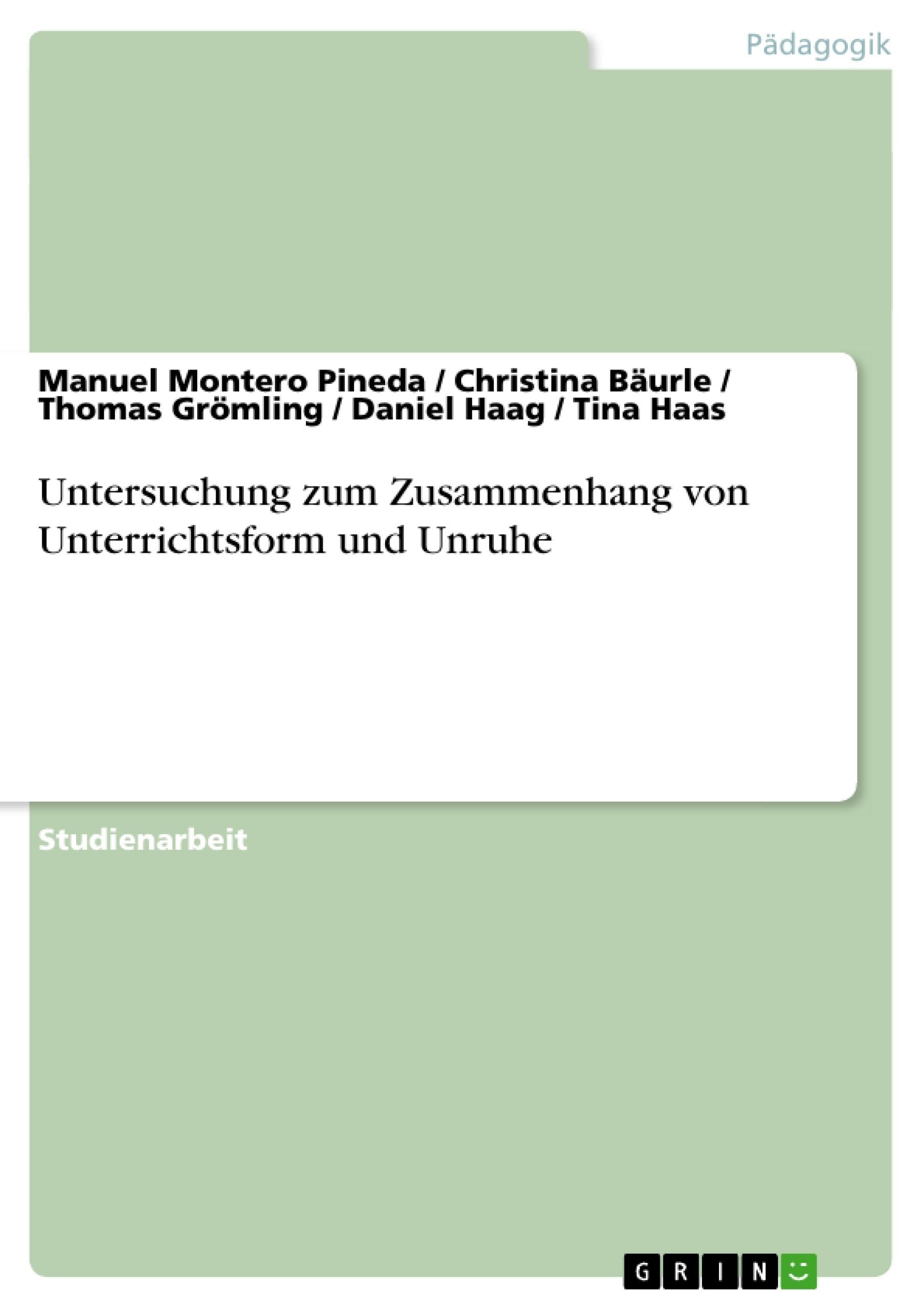 Titel: Untersuchung zum Zusammenhang von Unterrichtsform und Unruhe