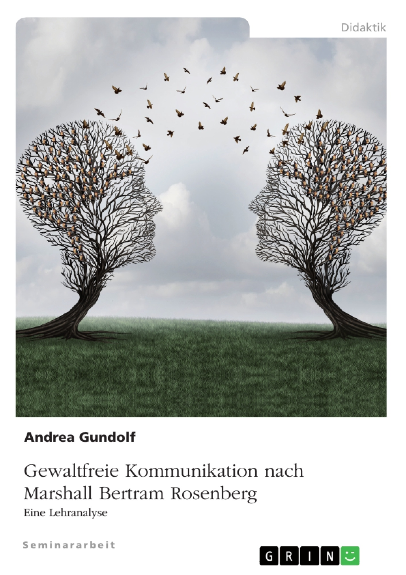 Titel: Gewaltfreie Kommunikation nach Marshall Bertram Rosenberg