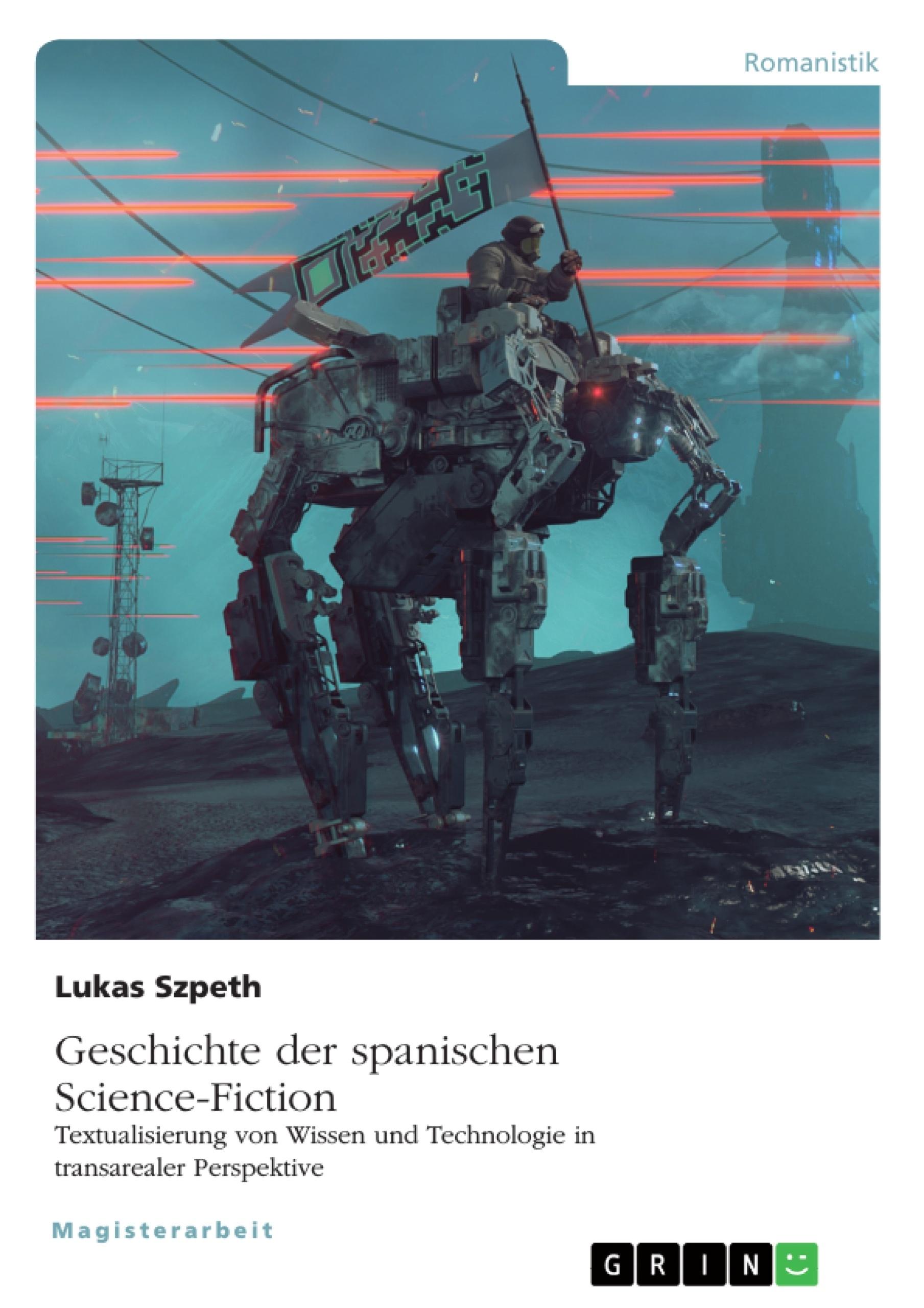 Titel: Geschichte der spanischen Science-Fiction. Textualisierung von Wissen und Technologie in transarealer Perspektive
