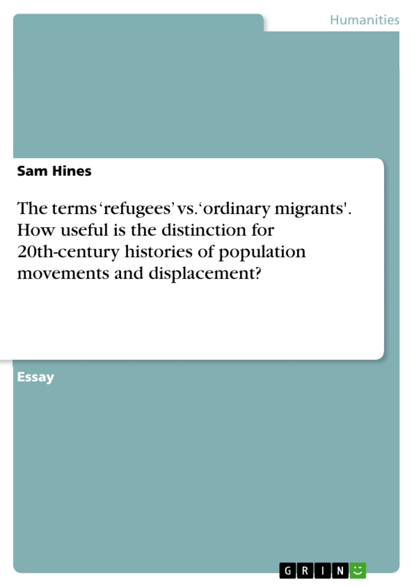Title: The terms 'refugees' vs. 'ordinary migrants'. How useful is the distinction for 20th-century histories of population movements and displacement?