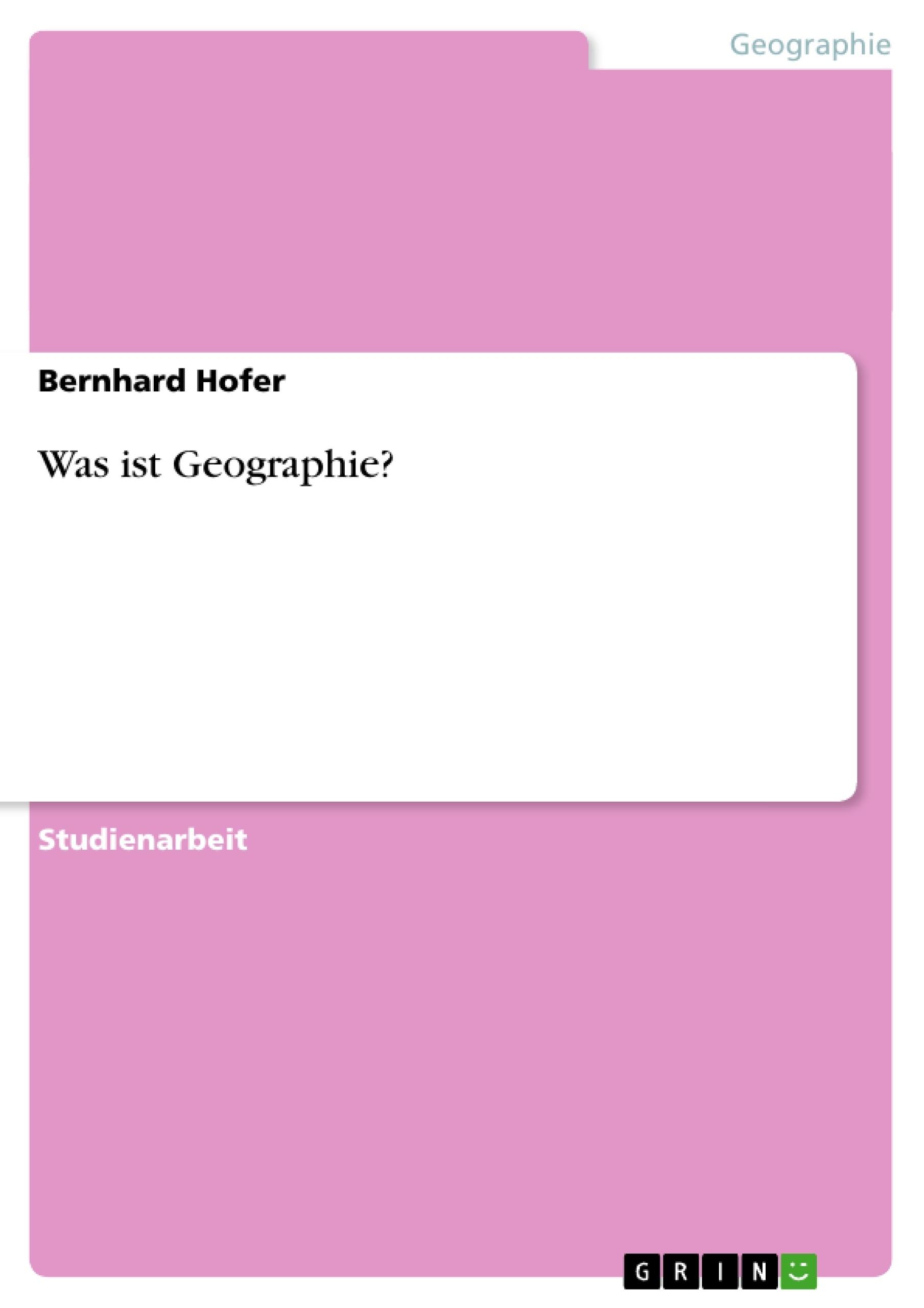 Titel: Was ist Geographie?