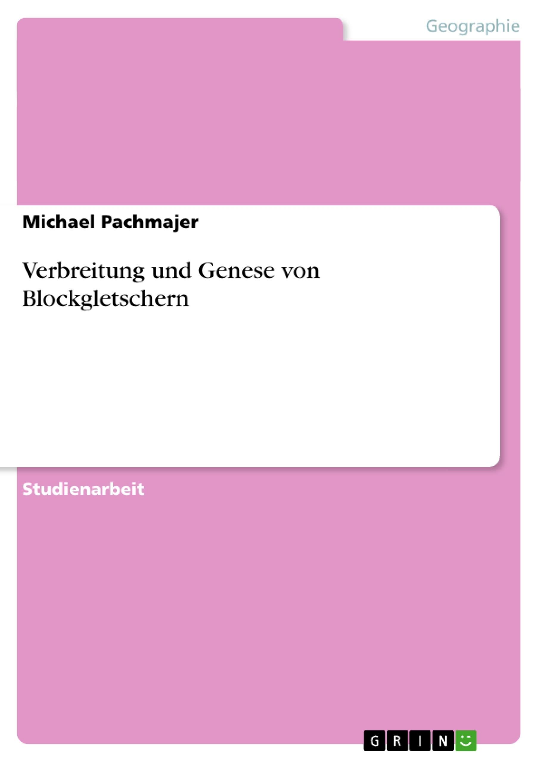 Titel: Verbreitung und Genese von Blockgletschern