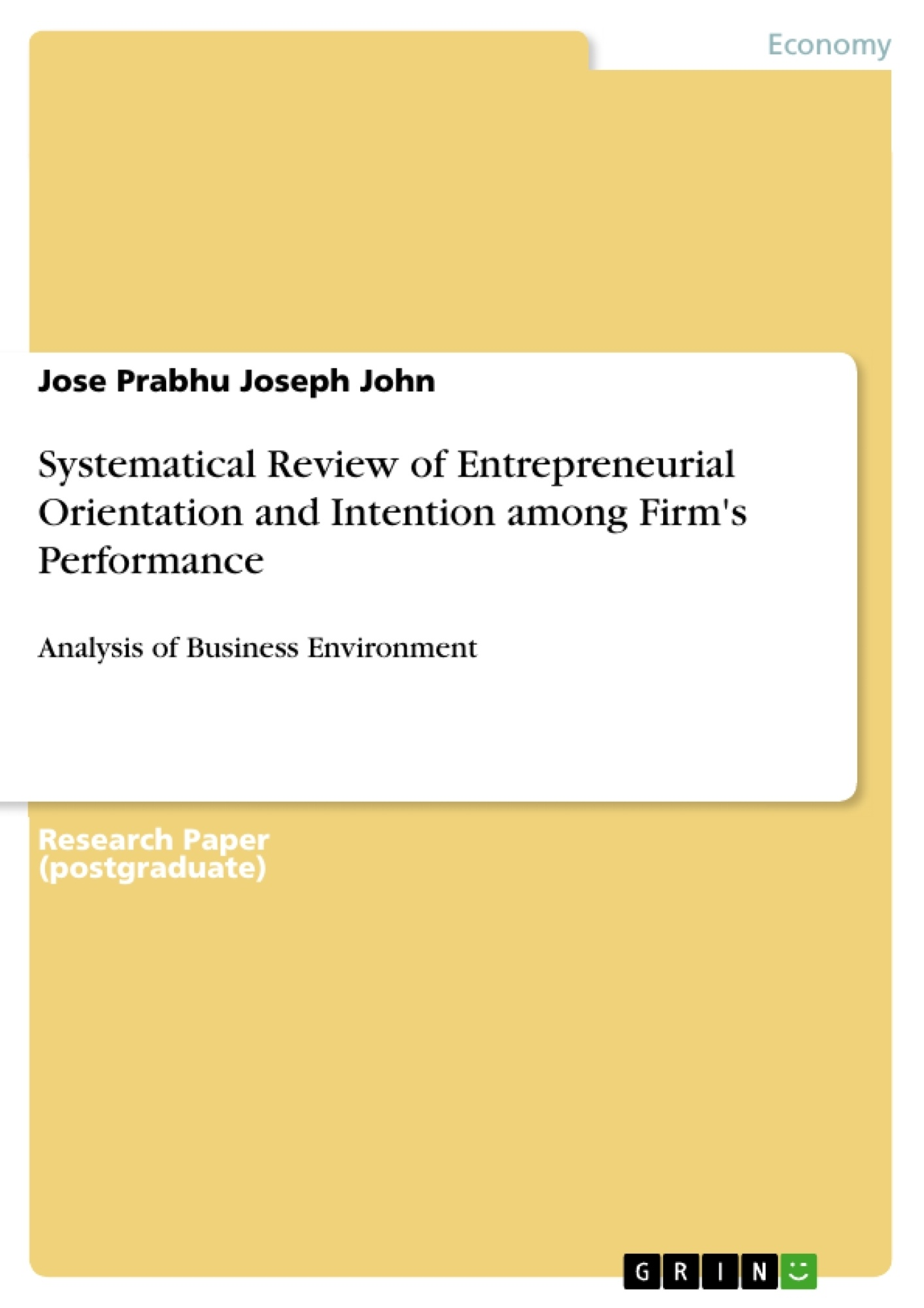 Title: Systematical Review of Entrepreneurial Orientation and Intention among Firm's Performance