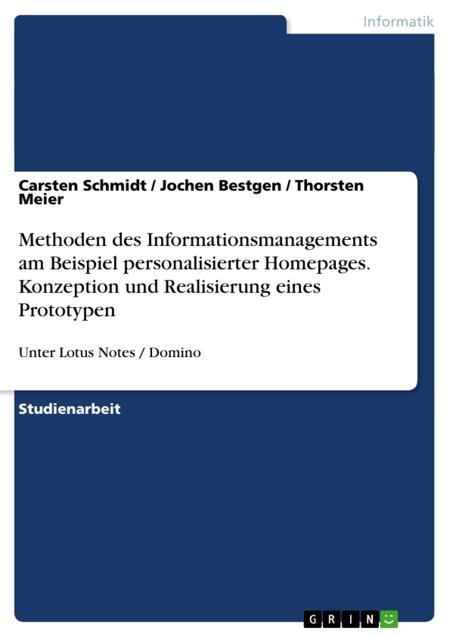 Titel: Methoden des Informationsmanagements am Beispiel personalisierter Homepages. Konzeption und Realisierung eines Prototypen