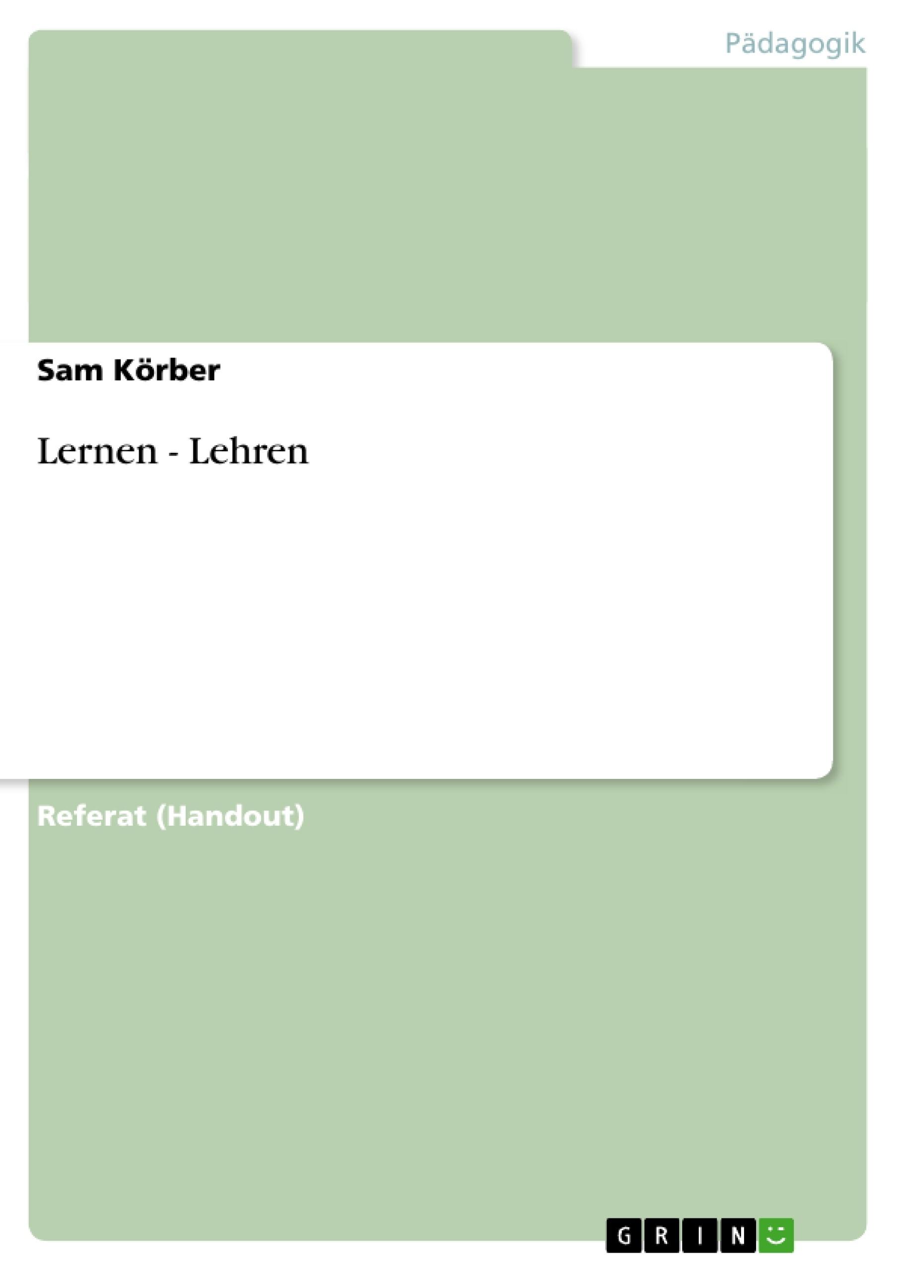 Titel: Lernen - Lehren