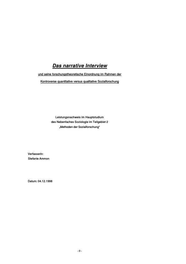 Titel: Das narrative Interview und seine forschungstheoretische Einordnung im Rahmen der Kontroverse quantitative versus qualitative Sozialforschung