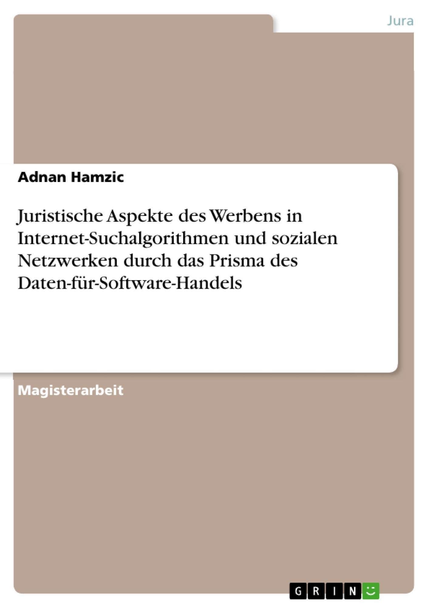 Titel: Juristische Aspekte des Werbens in Internet-Suchalgorithmen und sozialen Netzwerken durch das Prisma des Daten-für-Software-Handels