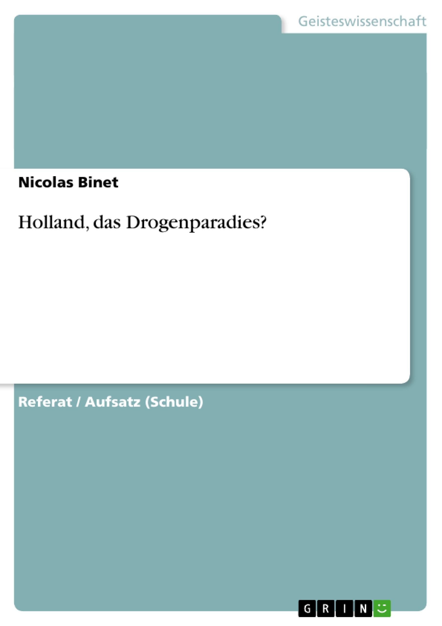 Titel: Holland, das Drogenparadies?