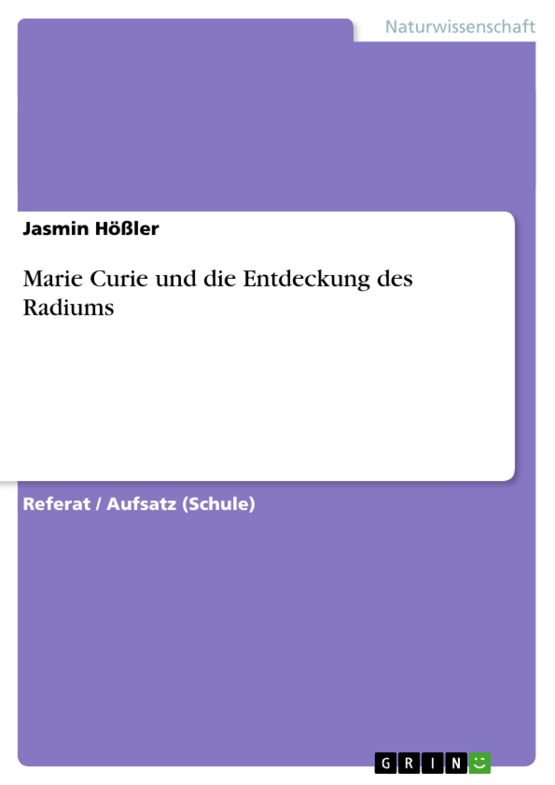 Titel: Marie Curie und die Entdeckung des Radiums
