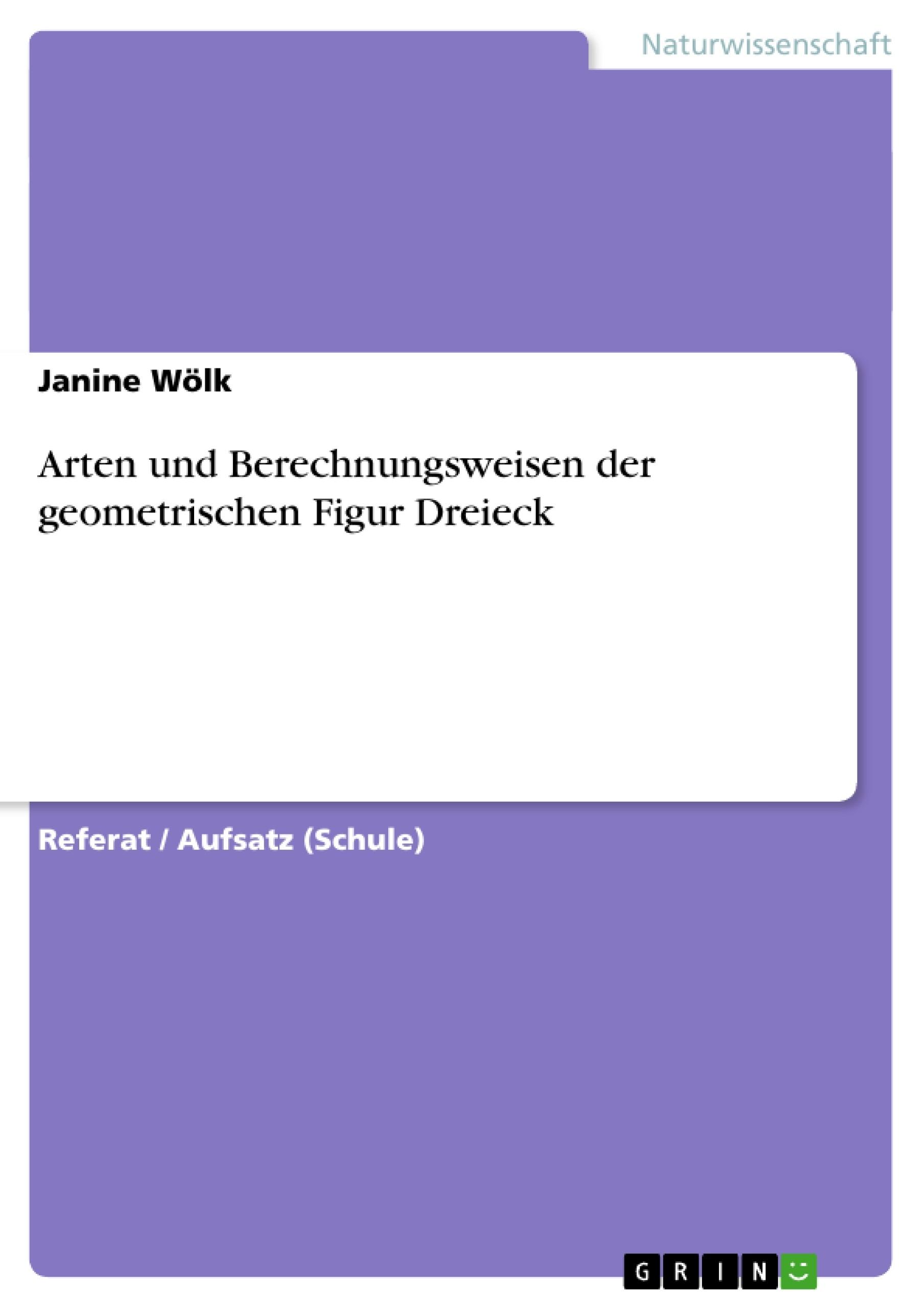 Titel: Arten und Berechnungsweisen der geometrischen Figur Dreieck