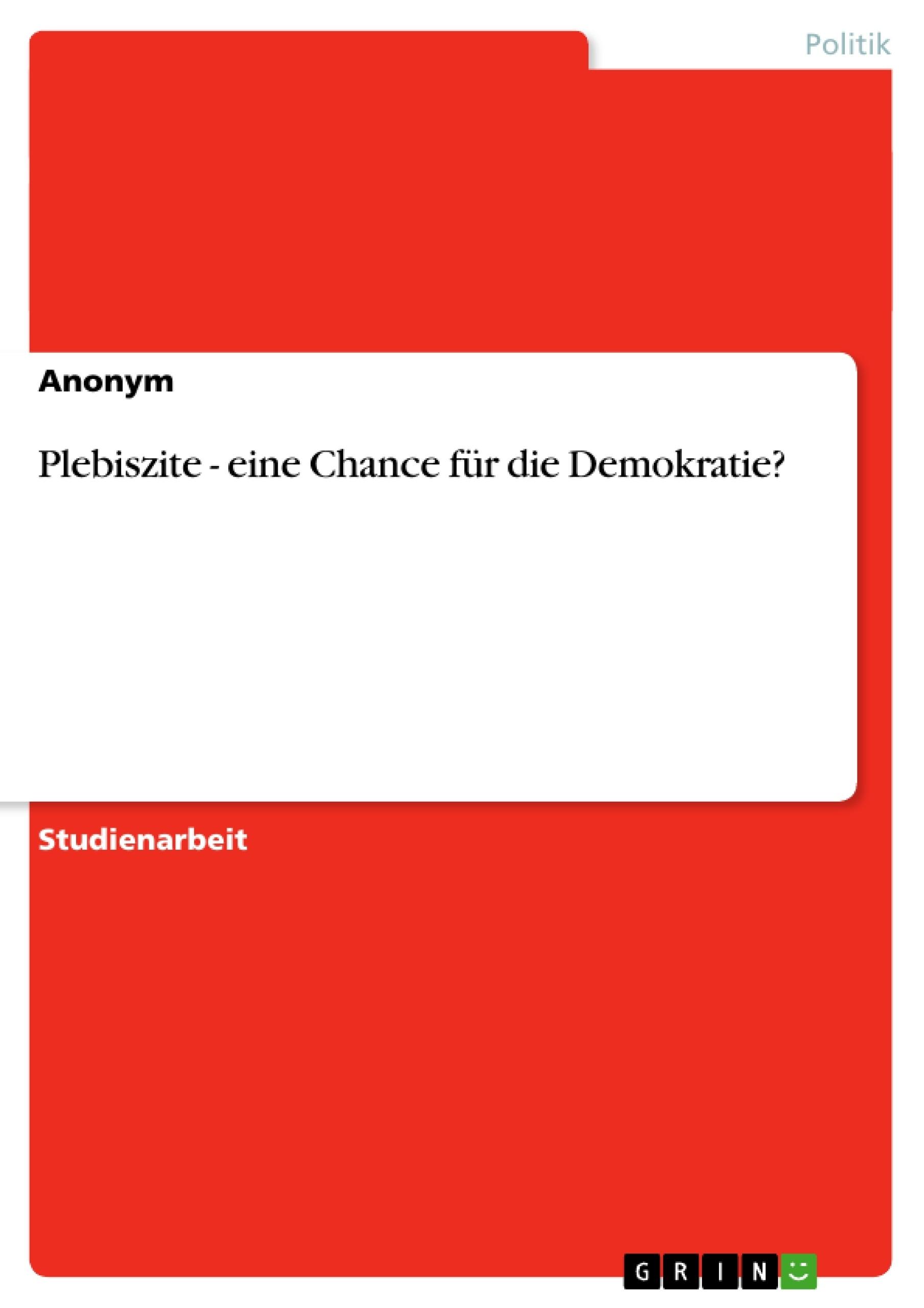 Titel: Plebiszite - eine Chance für die Demokratie?