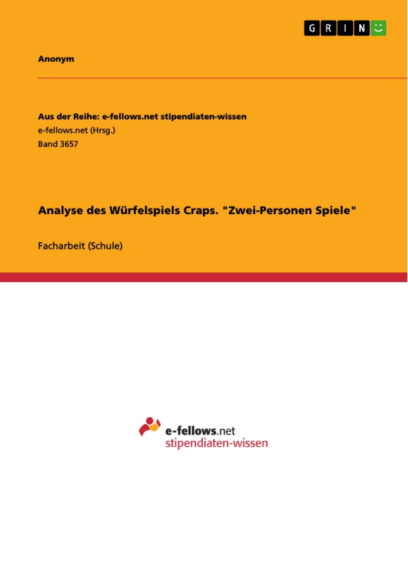 """Titel: Analyse des Würfelspiels Craps. """"Zwei-Personen Spiele"""""""