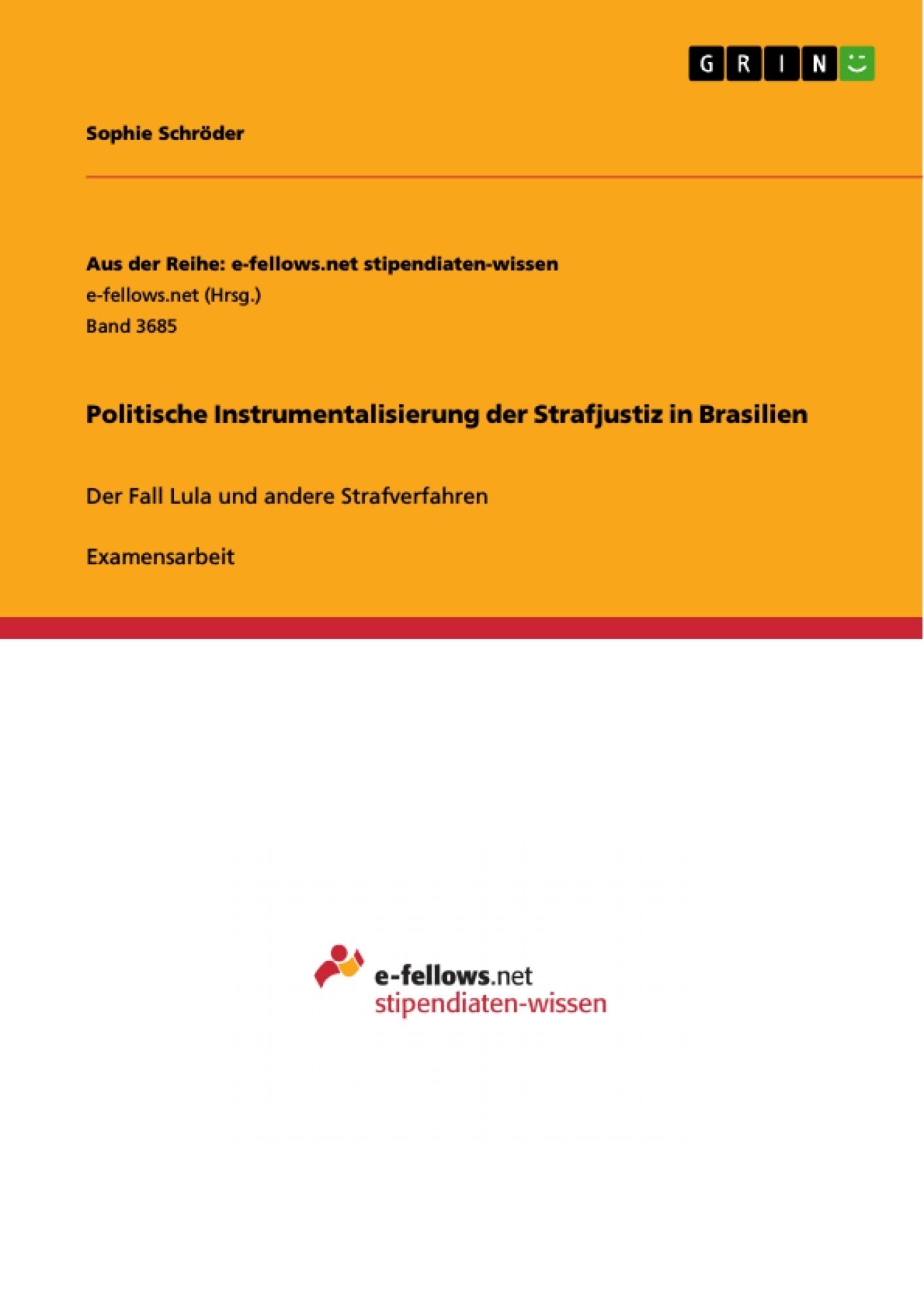 Titel: Politische Instrumentalisierung der Strafjustiz in Brasilien