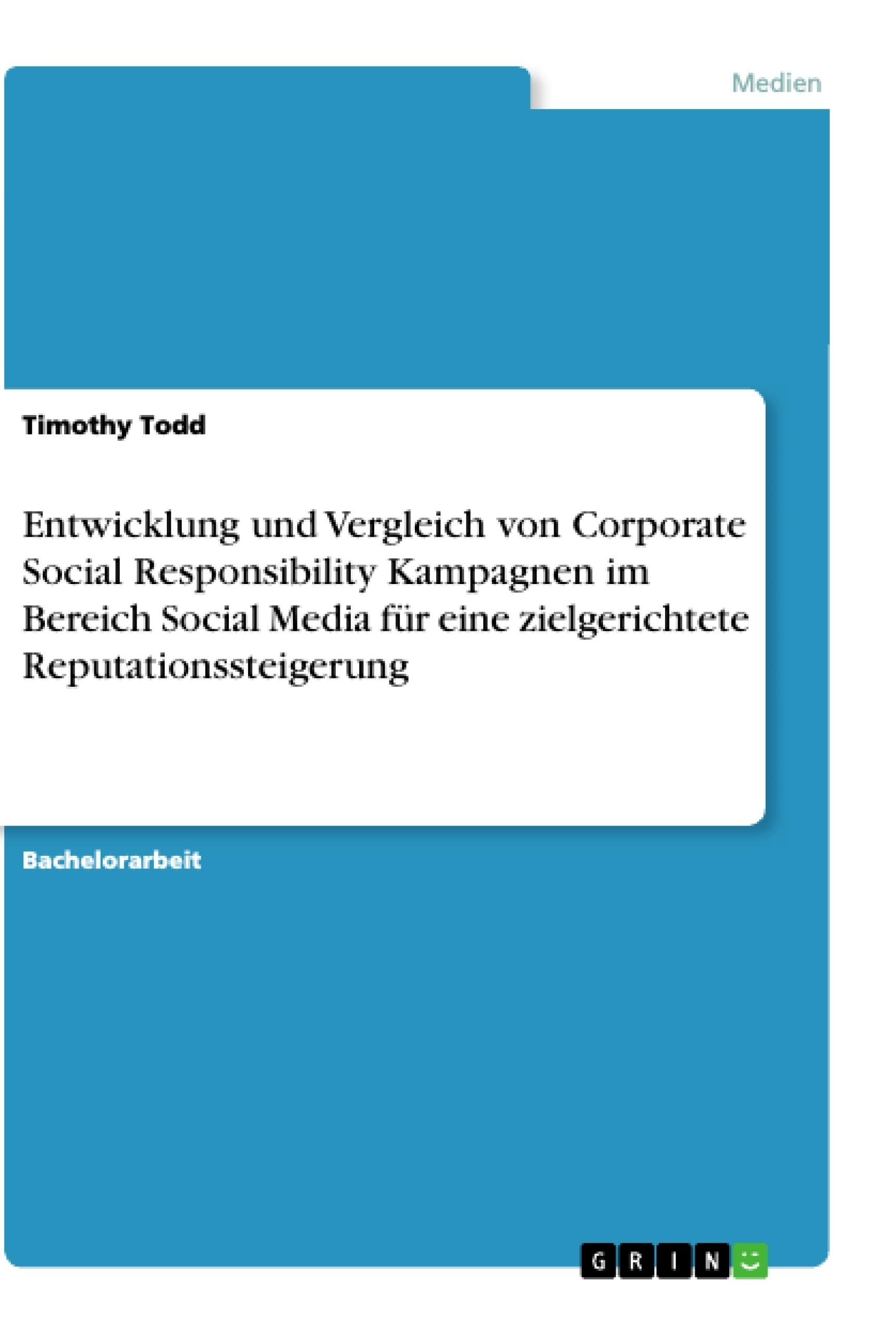 Titel: Entwicklung und Vergleich von Corporate Social Responsibility Kampagnen im Bereich Social Media für eine zielgerichtete Reputationssteigerung