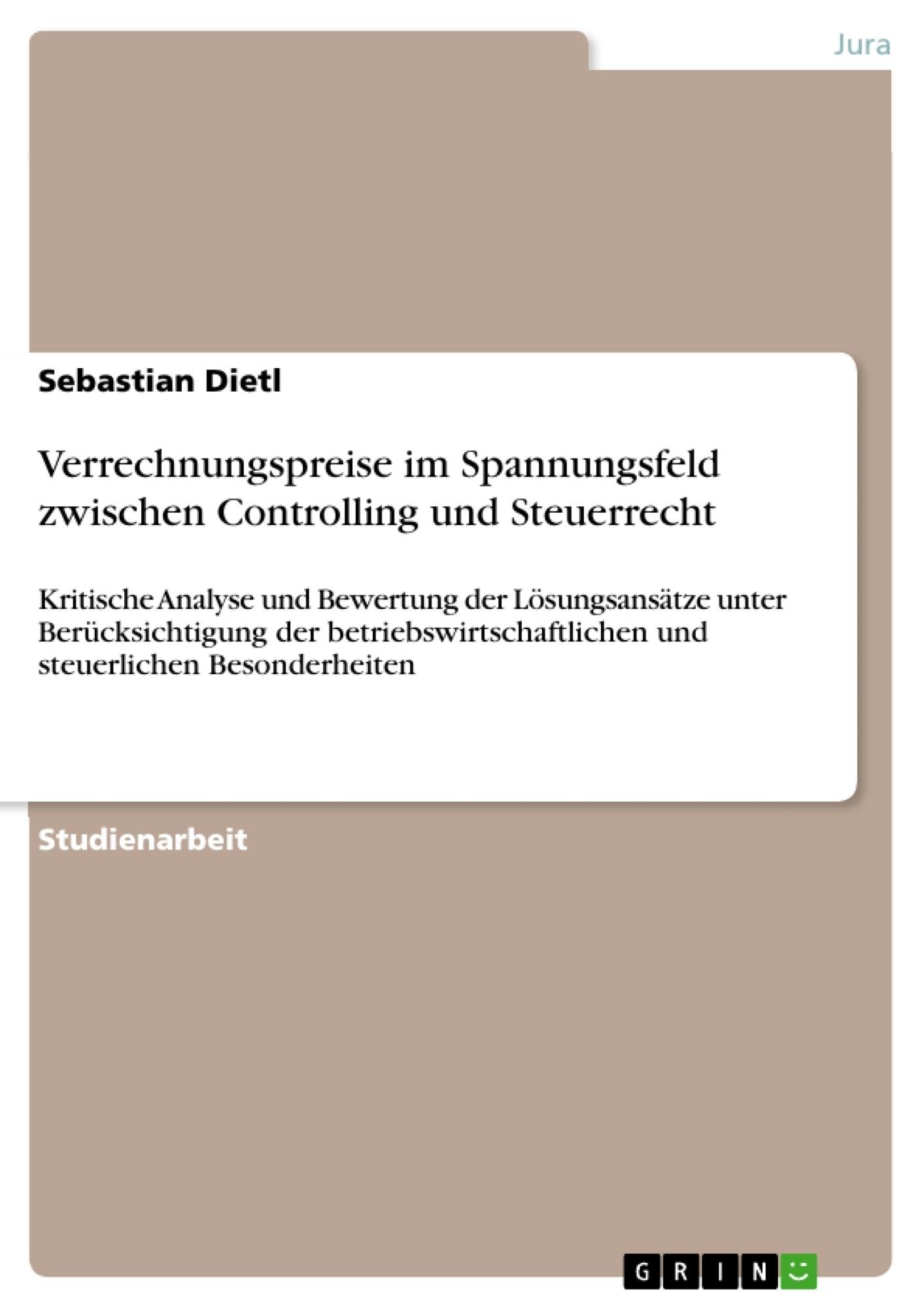 Titel: Verrechnungspreise im Spannungsfeld zwischen Controlling und Steuerrecht