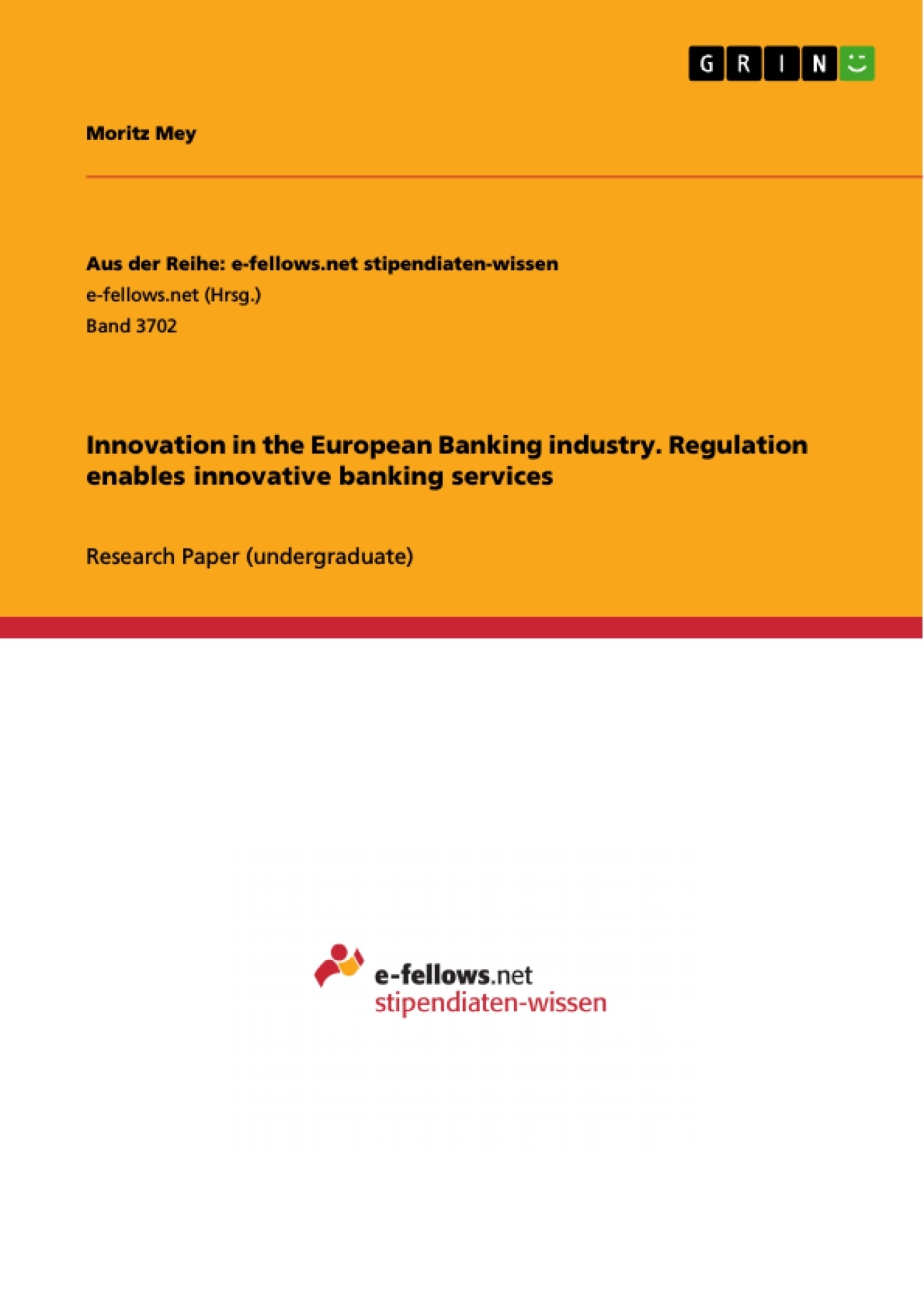 Title: Innovation in the European Banking industry. Regulation enables innovative banking services