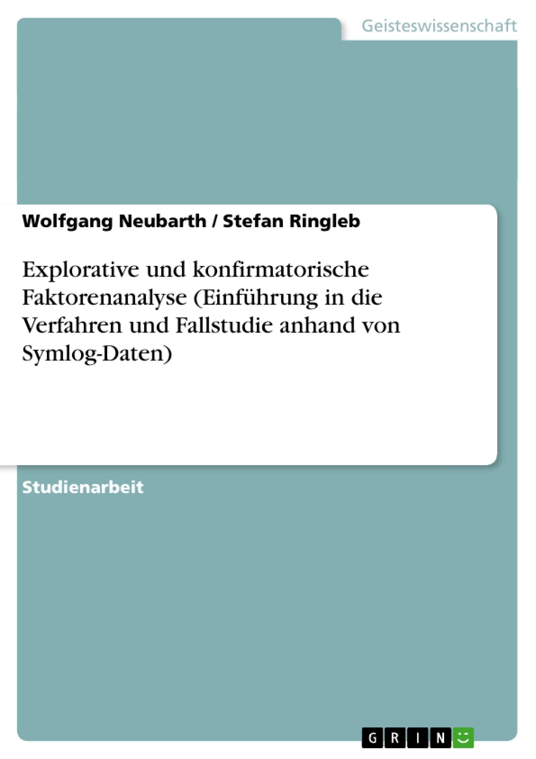 Titel: Explorative und konfirmatorische Faktorenanalyse (Einführung in die Verfahren und Fallstudie anhand von Symlog-Daten)