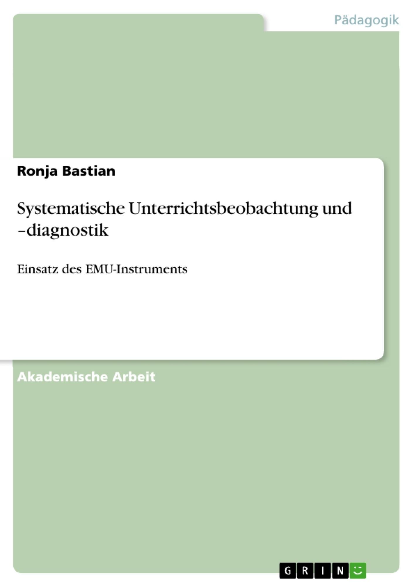 Titel: Systematische Unterrichtsbeobachtung und –diagnostik