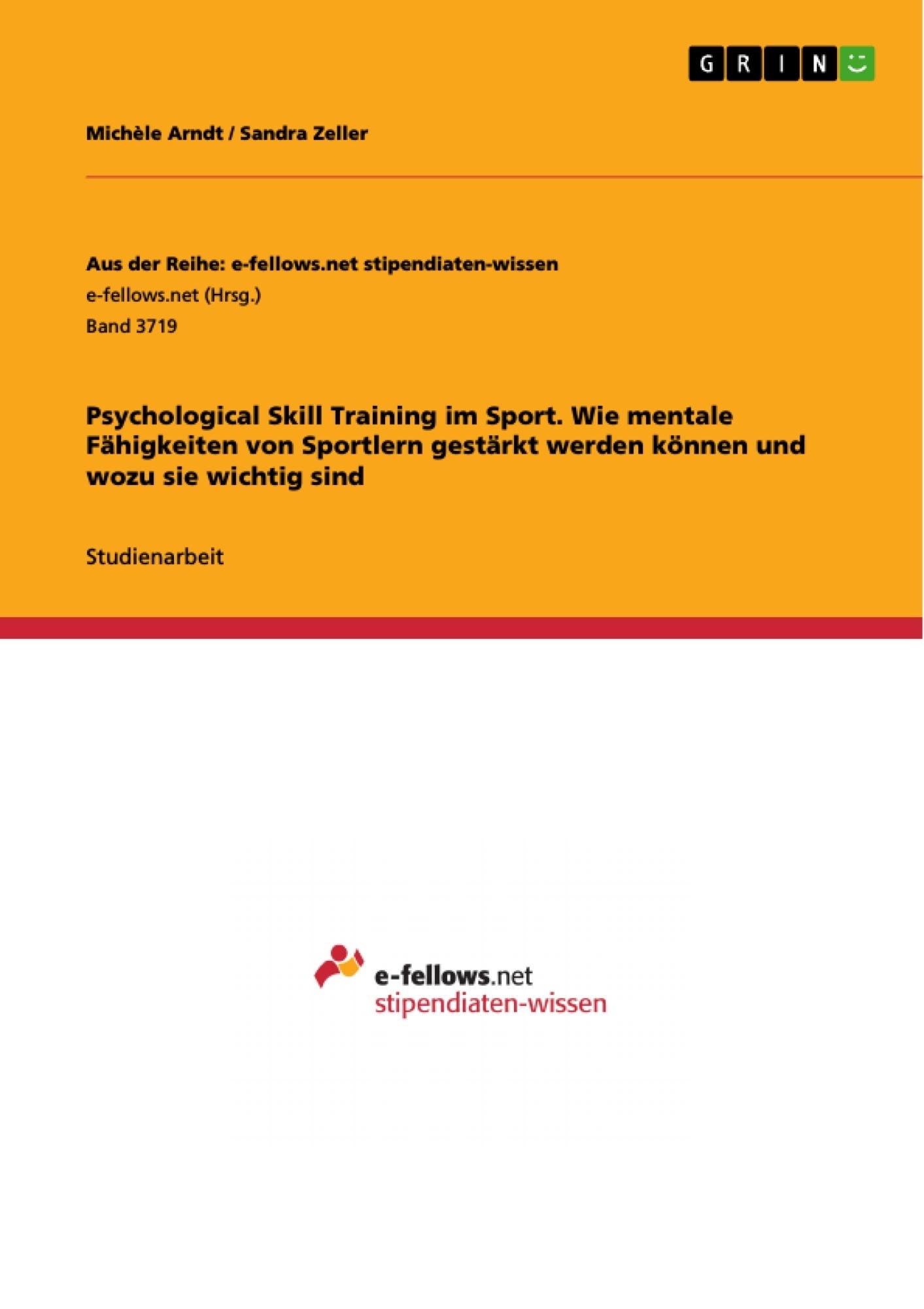 Titel: Psychological Skill Training im Sport. Wie mentale Fähigkeiten von Sportlern gestärkt werden können und wozu sie wichtig sind