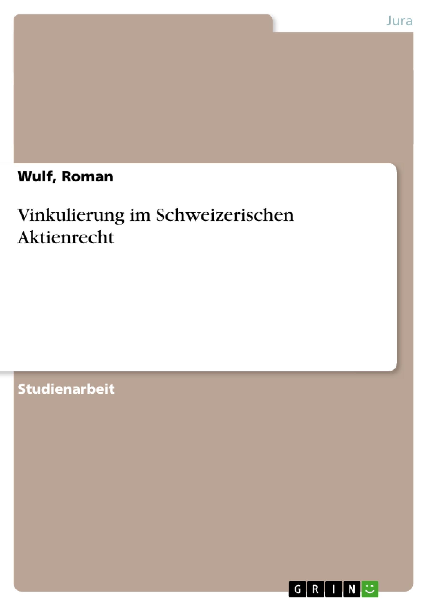 Titel: Vinkulierung im Schweizerischen Aktienrecht