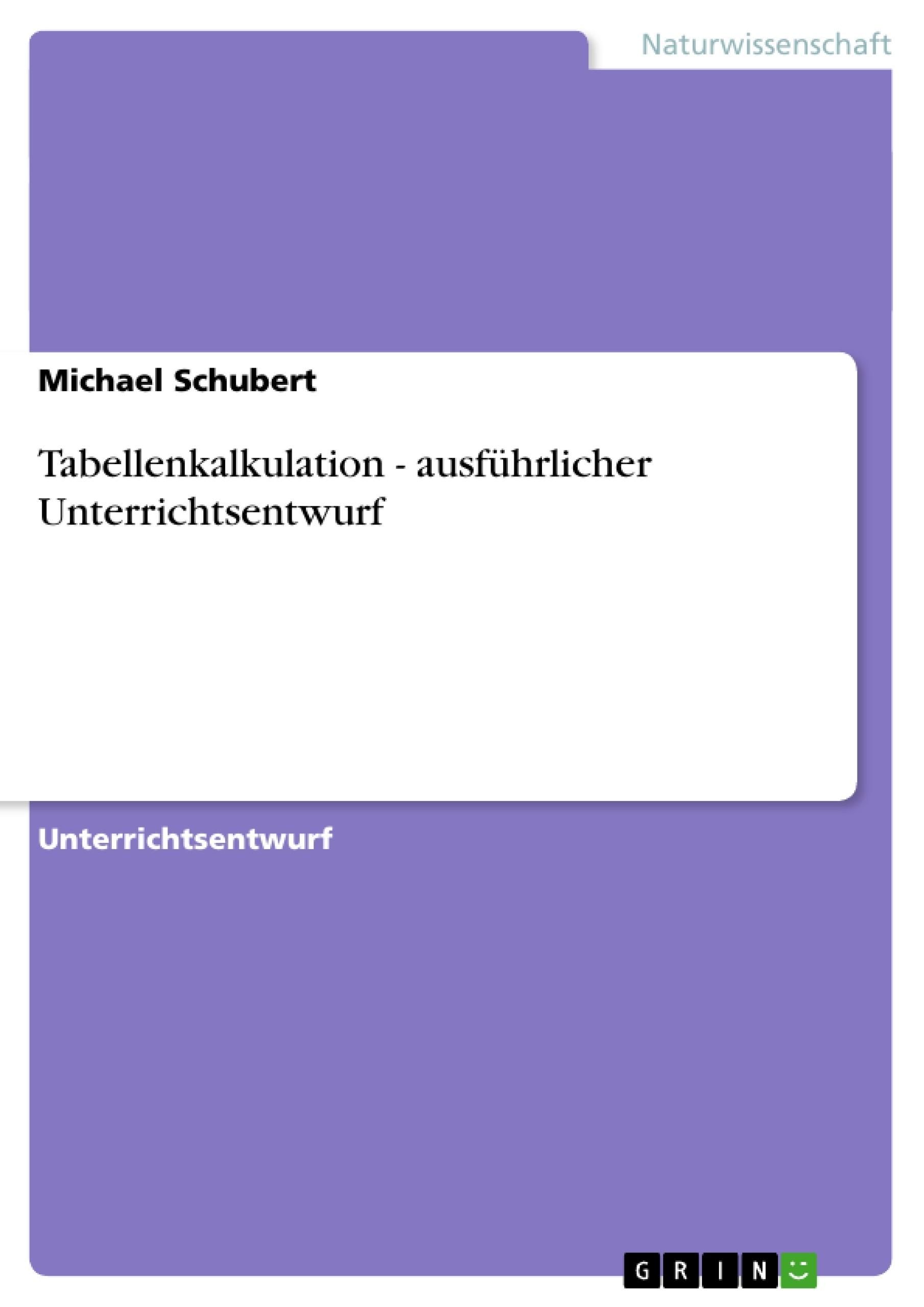 Titel: Tabellenkalkulation - ausführlicher Unterrichtsentwurf