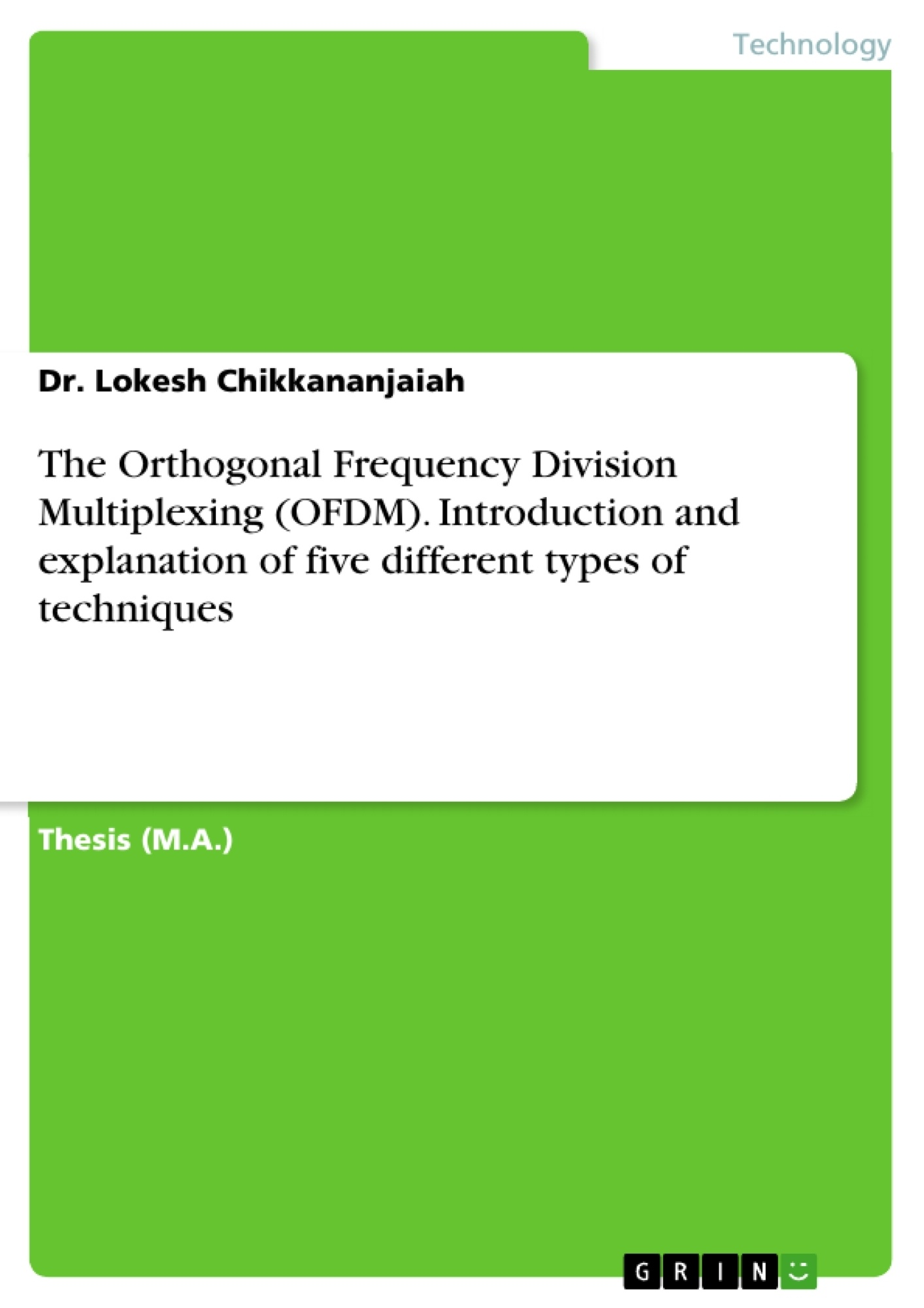 Title: The Orthogonal Frequency Division Multiplexing (OFDM). Introduction and explanation of five different types of techniques