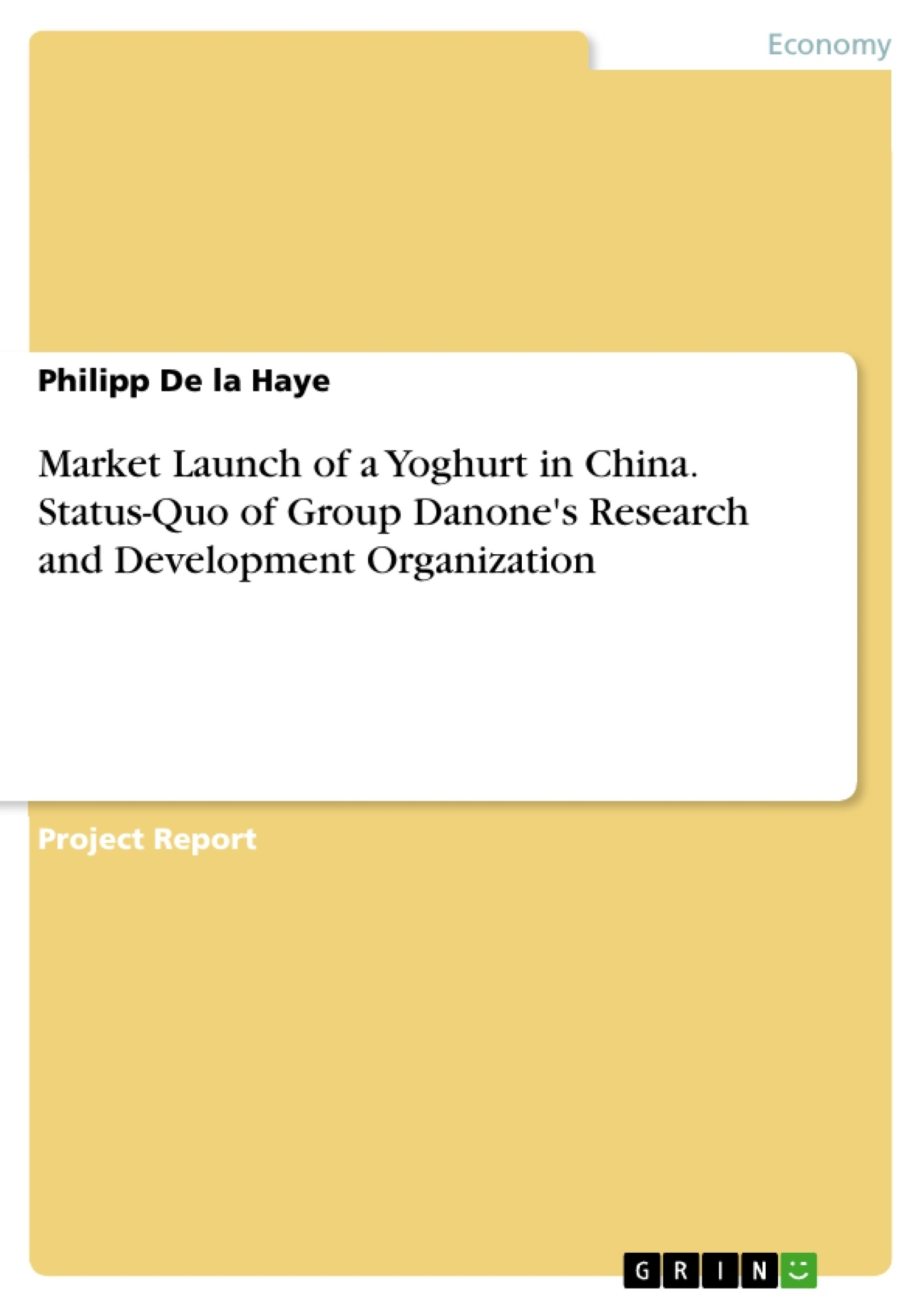 Title: Market Launch of a Yoghurt in China. Status-Quo of Group Danone's Research and Development Organization