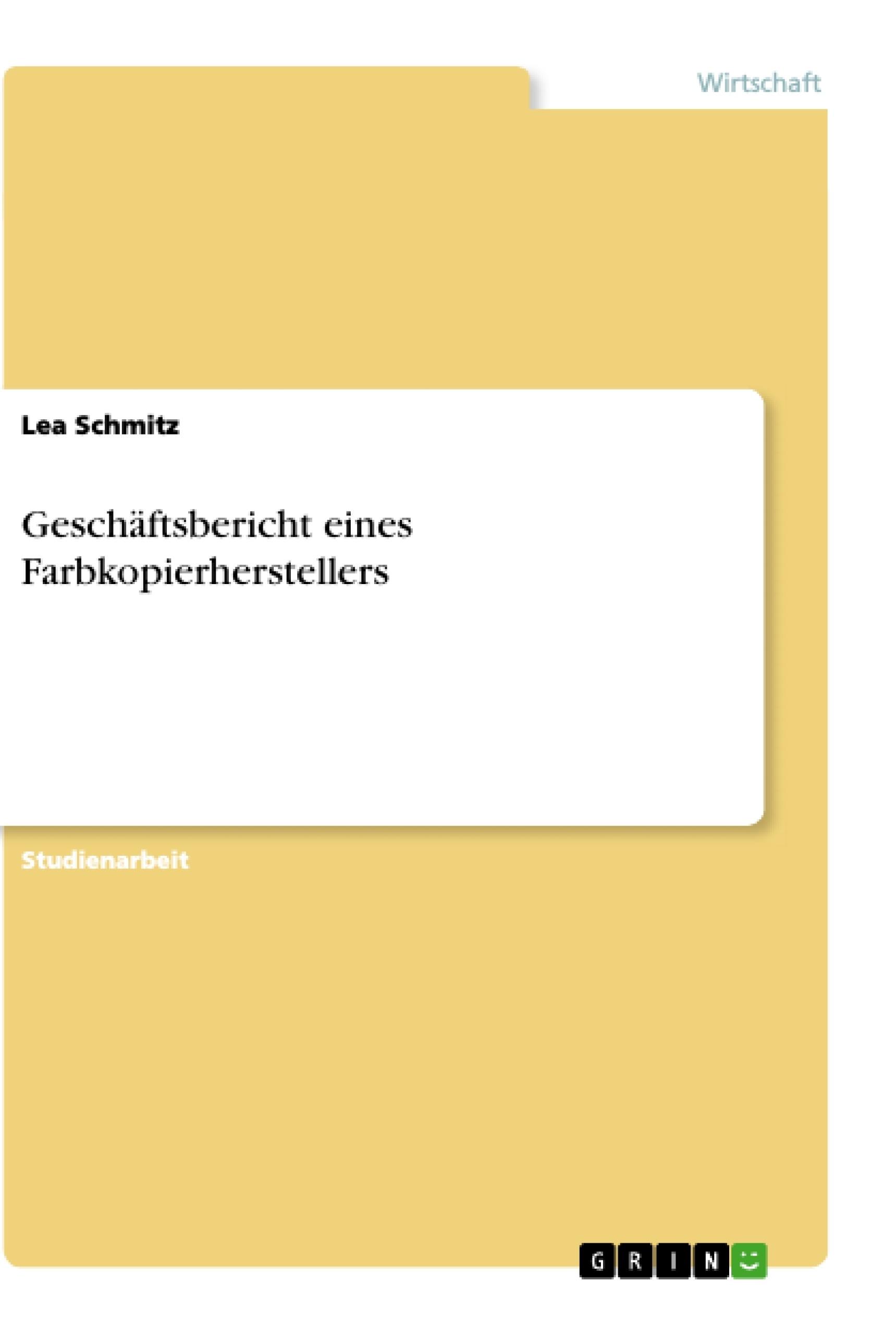 Titel: Geschäftsbericht eines Farbkopierherstellers