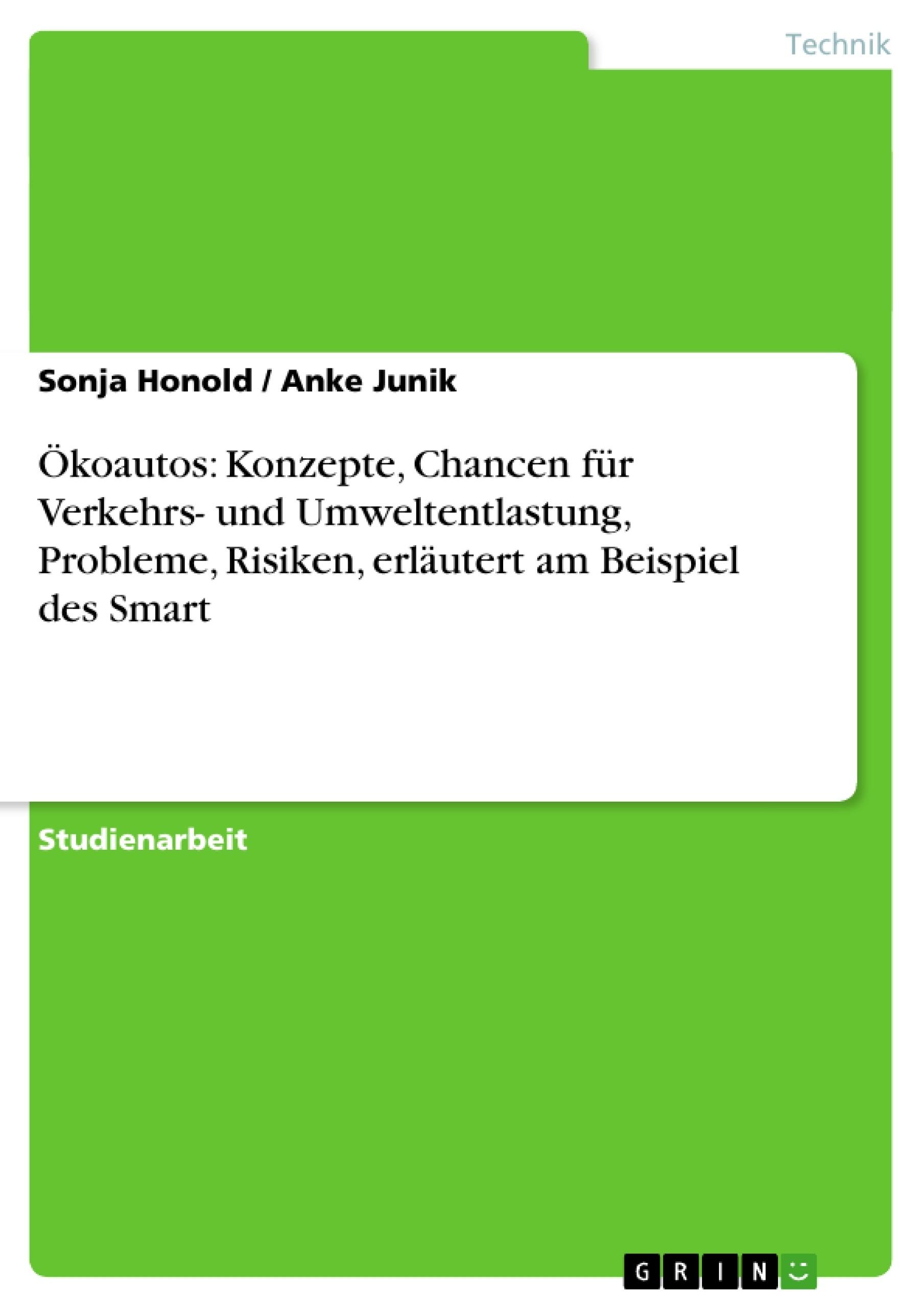 Titel: Ökoautos: Konzepte, Chancen für Verkehrs- und Umweltentlastung, Probleme, Risiken, erläutert am Beispiel des Smart