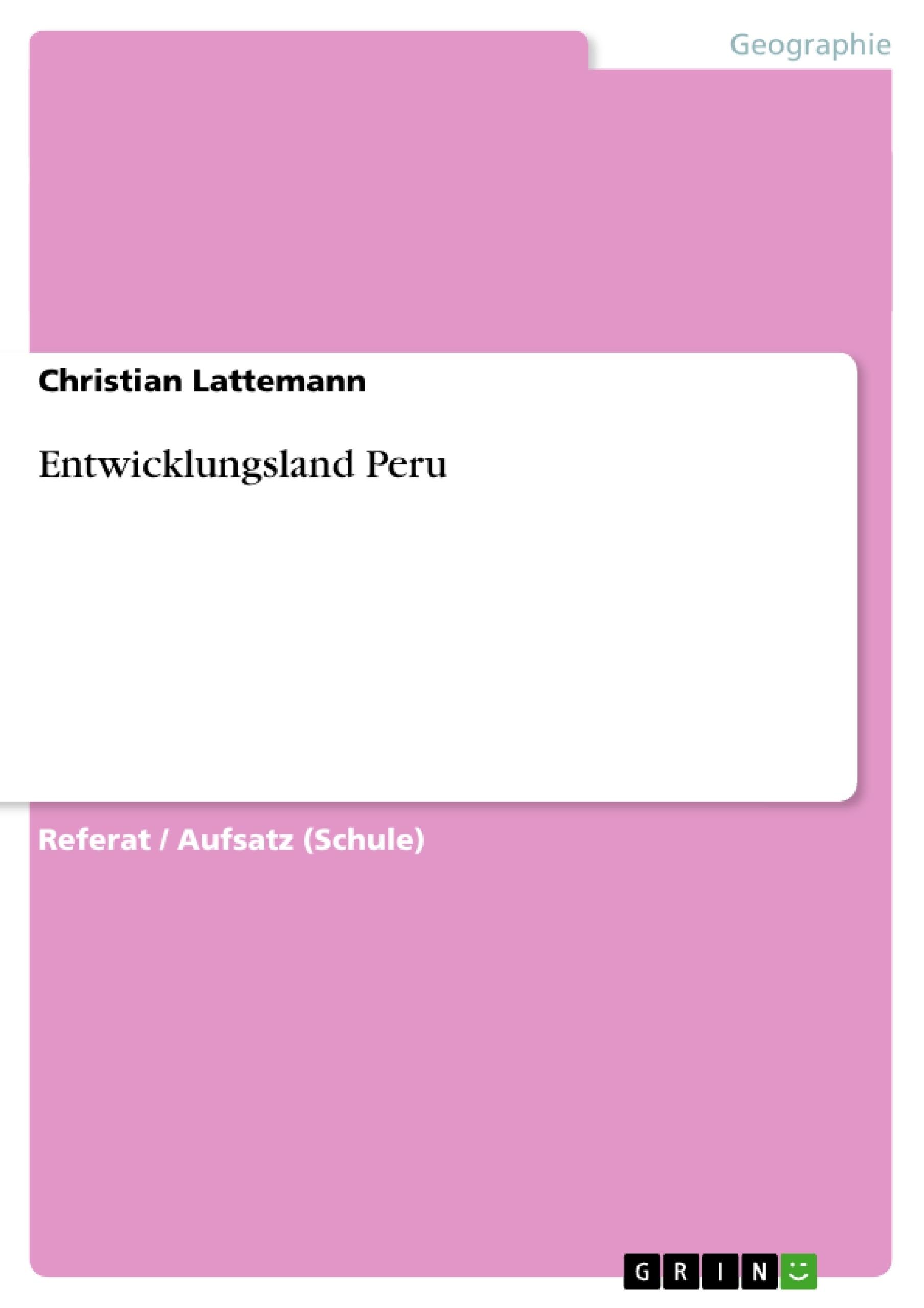 Titel: Entwicklungsland Peru