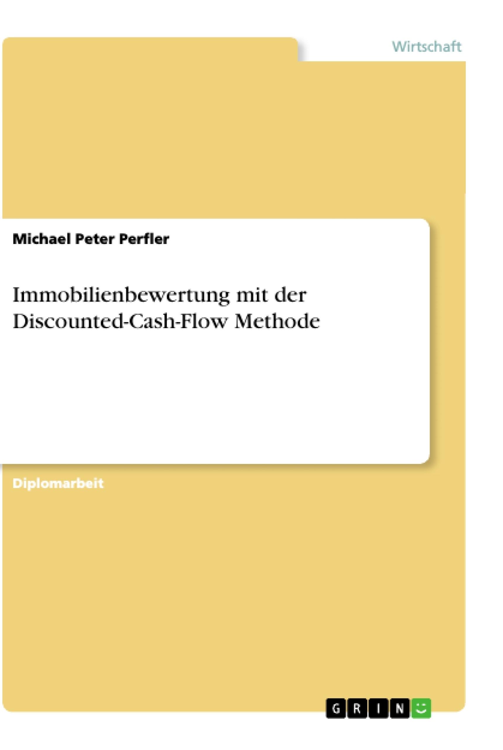 Titel: Immobilienbewertung mit der Discounted-Cash-Flow Methode