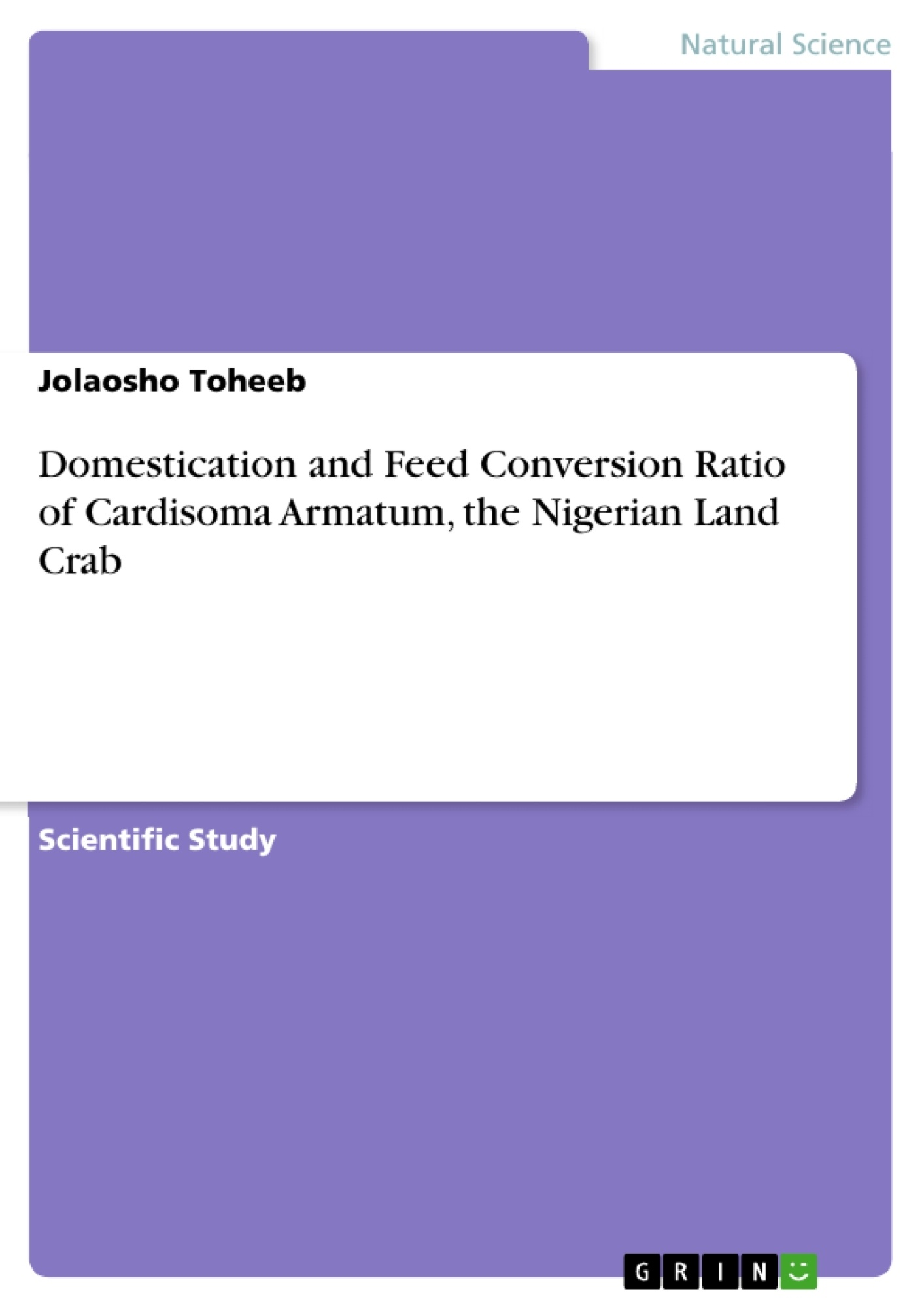 Title: Domestication and Feed Conversion Ratio of Cardisoma Armatum, the Nigerian Land Crab