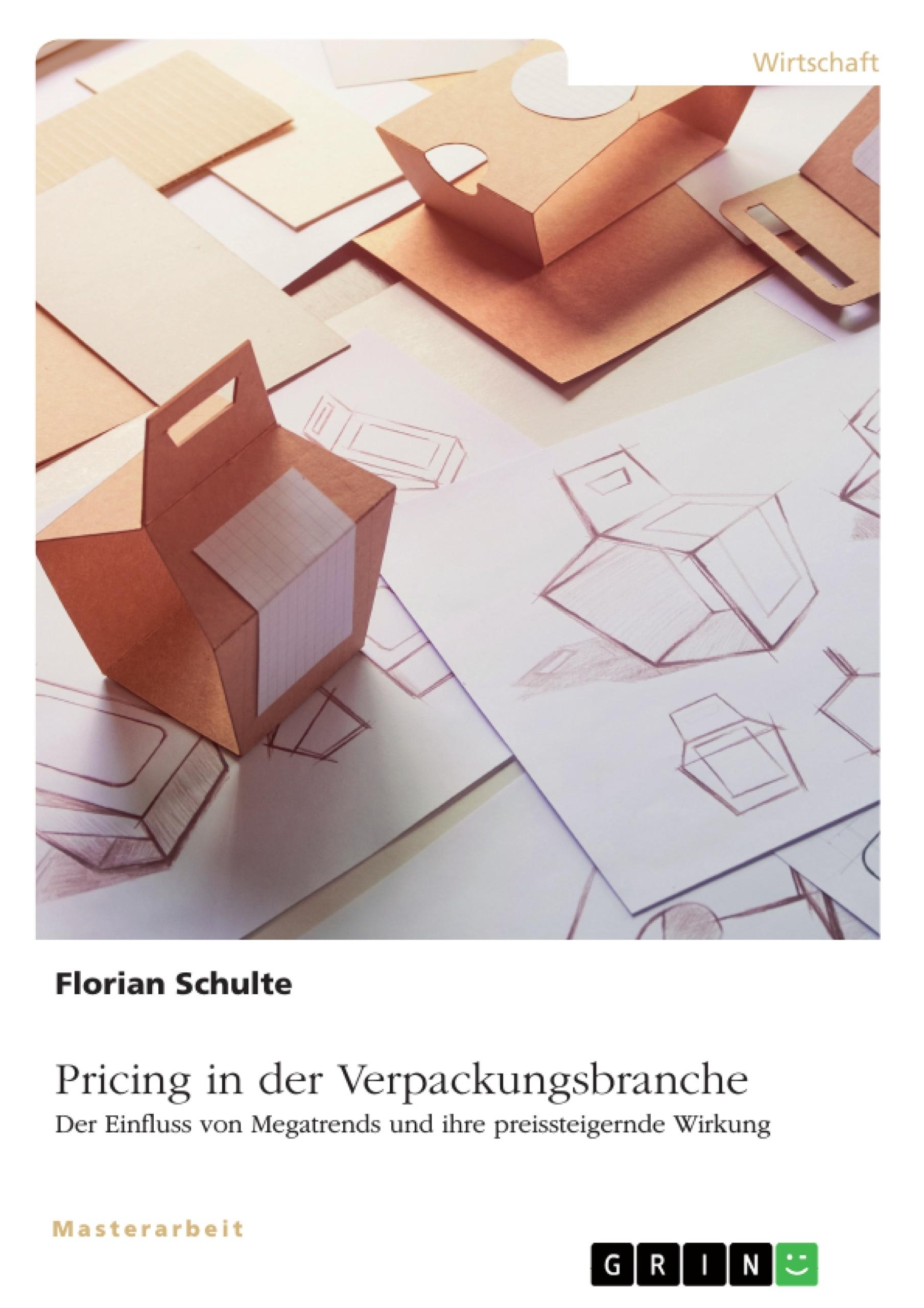 Titel: Pricing in der Verpackungsbranche. Der Einfluss von Megatrends und ihre preissteigernde Wirkung