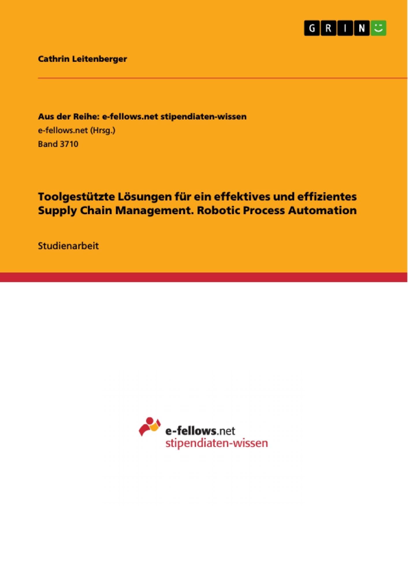Titel: Toolgestützte Lösungen für ein effektives und effizientes Supply Chain Management. Robotic Process Automation