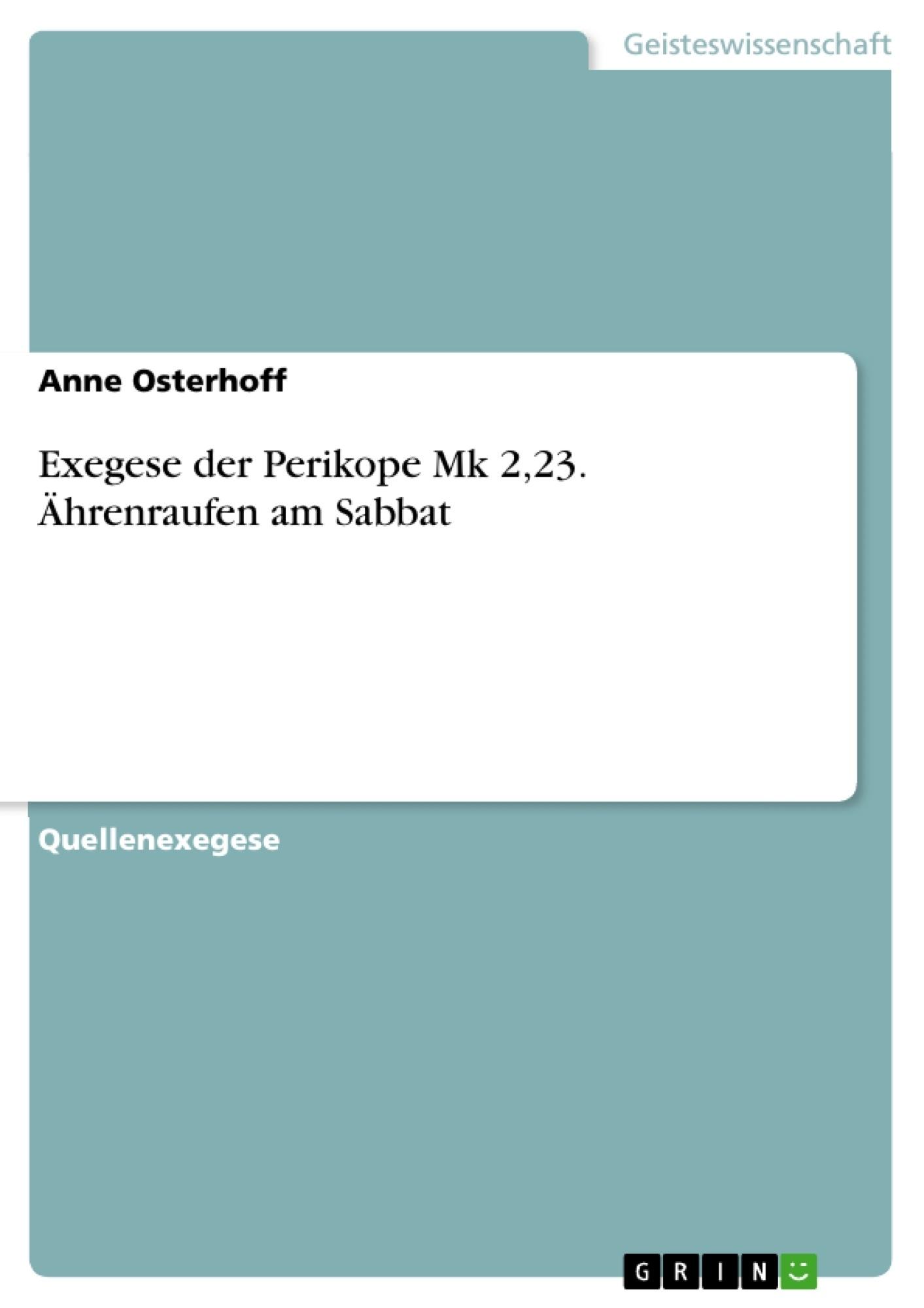 Titel: Exegese der Perikope Mk 2,23. Ährenraufen am Sabbat