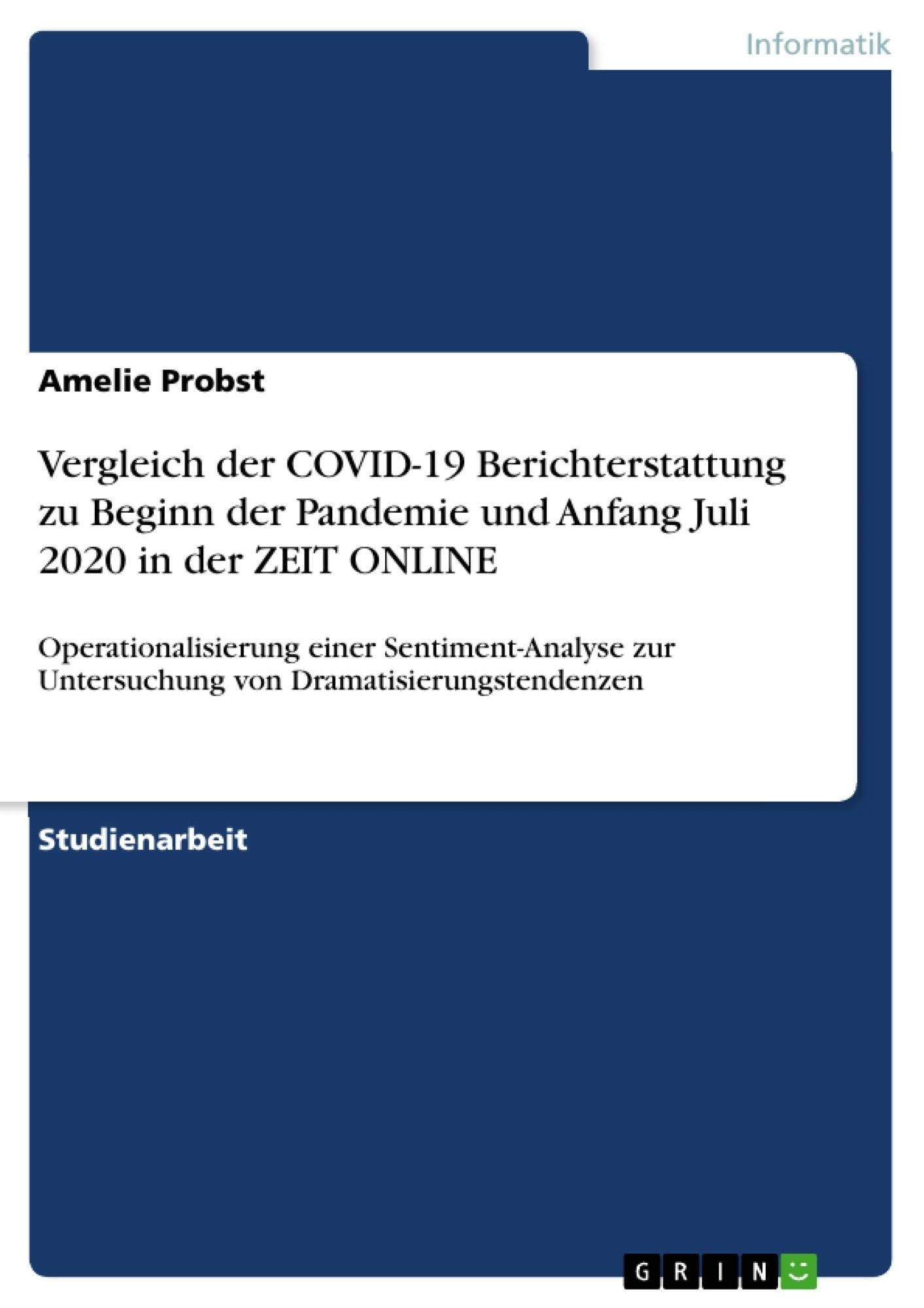 Titel: Vergleich der COVID-19 Berichterstattung zu Beginn der Pandemie und Anfang Juli 2020 in der ZEIT ONLINE