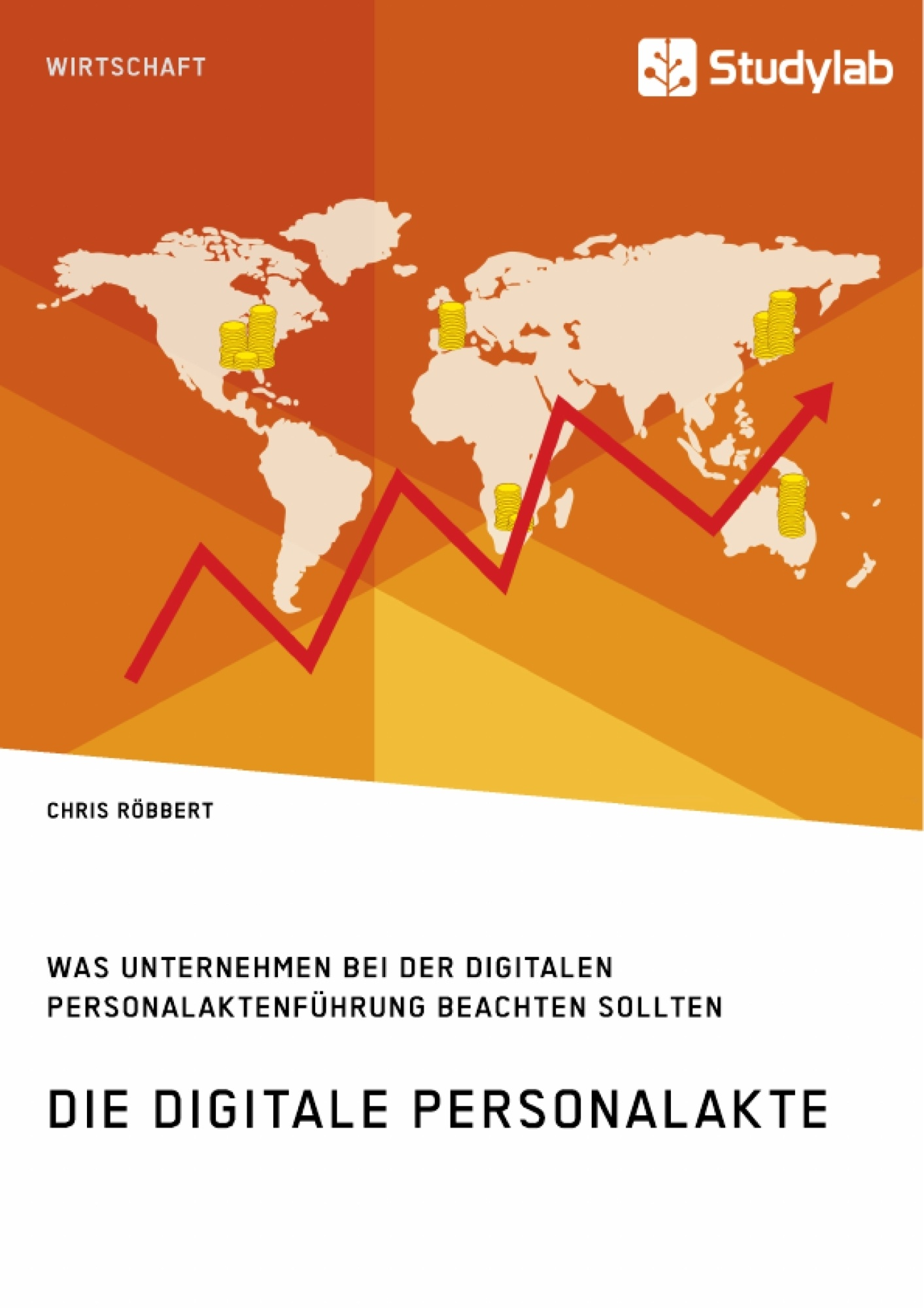 Titel: Die digitale Personalakte. Was Unternehmen bei der digitalen Personalaktenführung beachten sollten