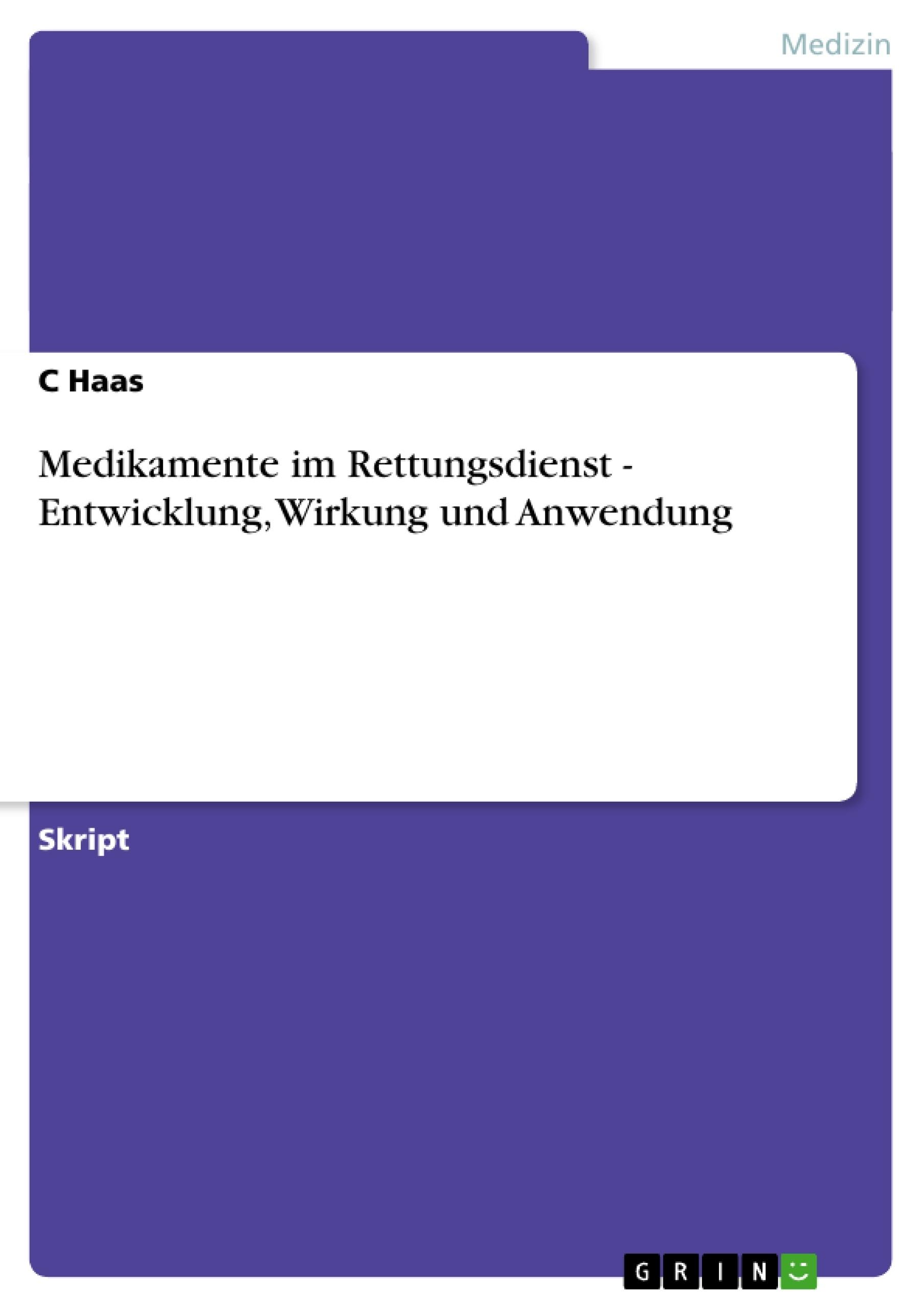 Titel: Medikamente im Rettungsdienst - Entwicklung, Wirkung und Anwendung