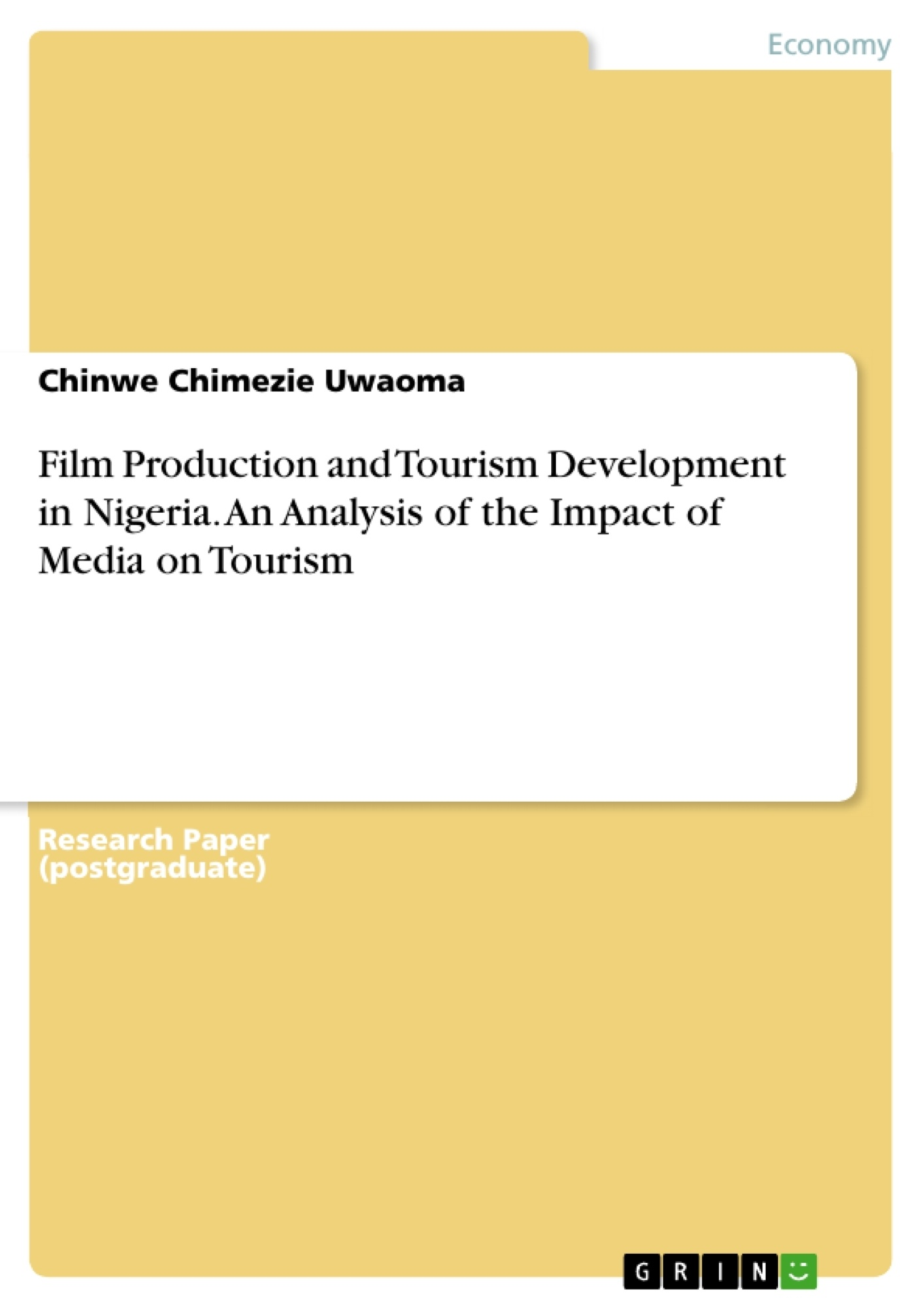 Title: Film Production and Tourism Development in Nigeria. An Analysis of the Impact of Media on Tourism