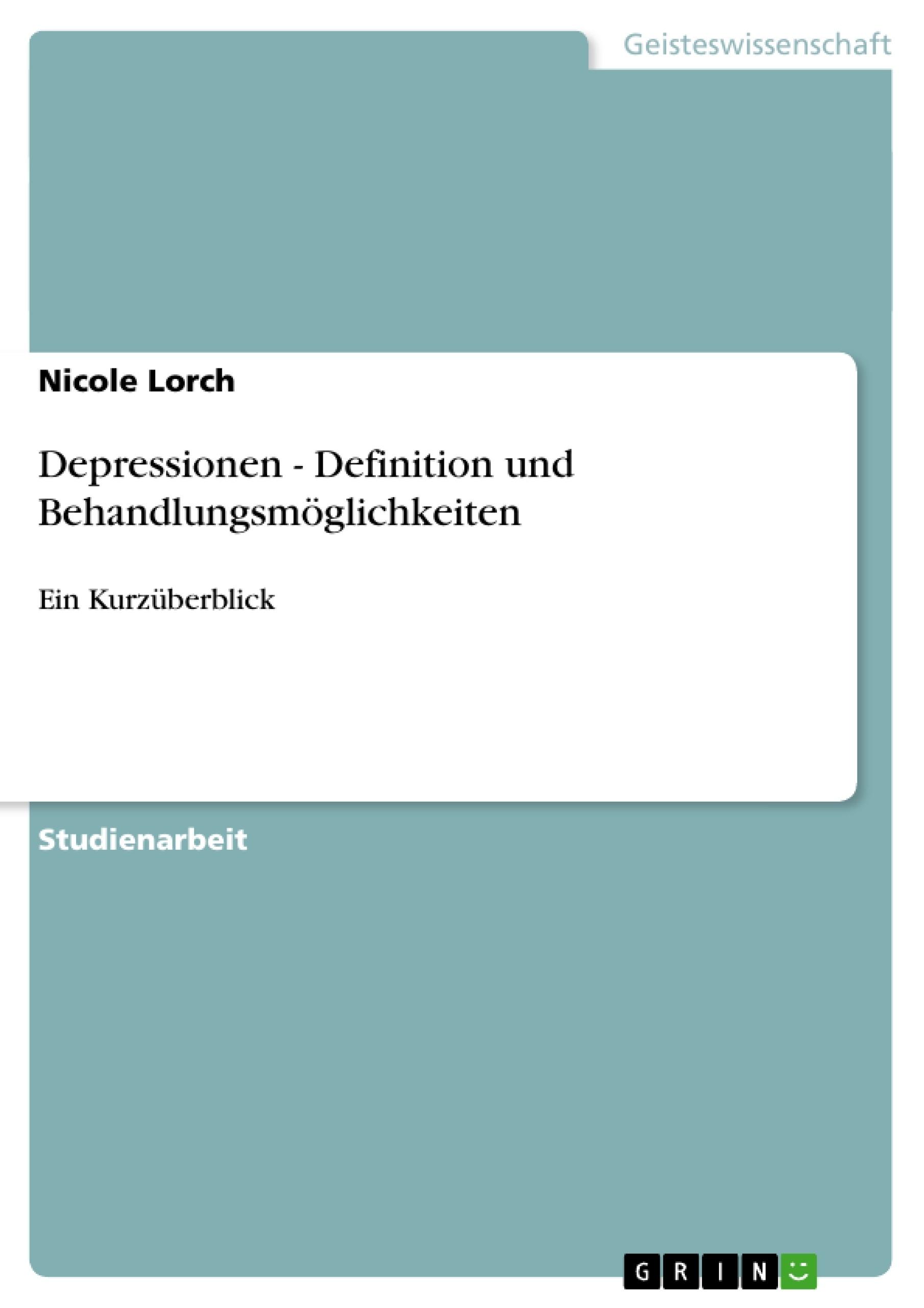 Titel: Depressionen - Definition und Behandlungsmöglichkeiten
