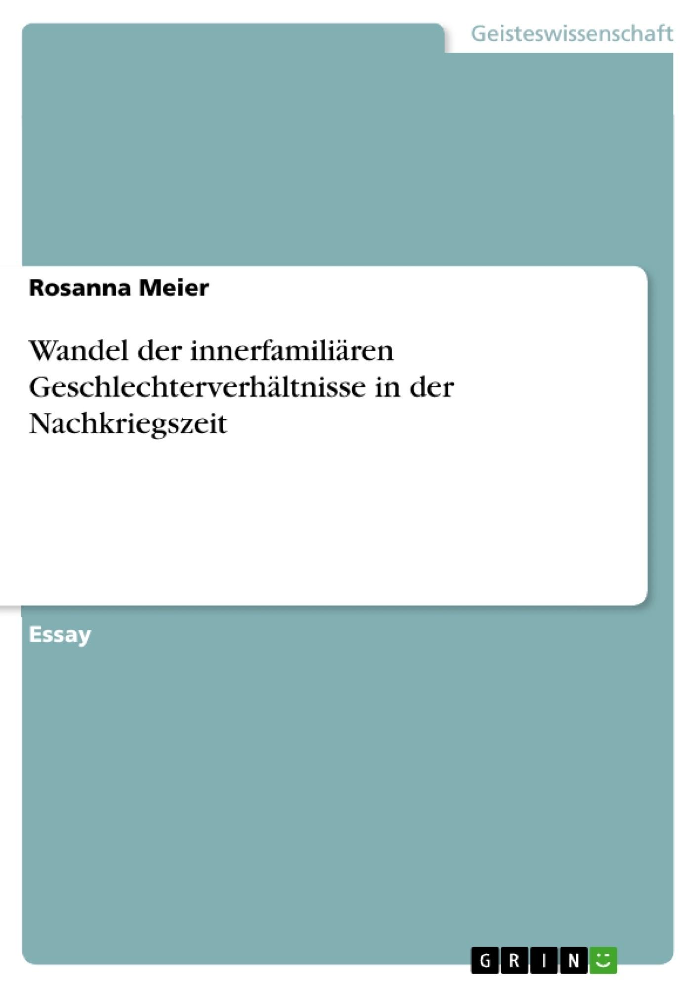 Titel: Wandel der innerfamiliären Geschlechterverhältnisse in der Nachkriegszeit